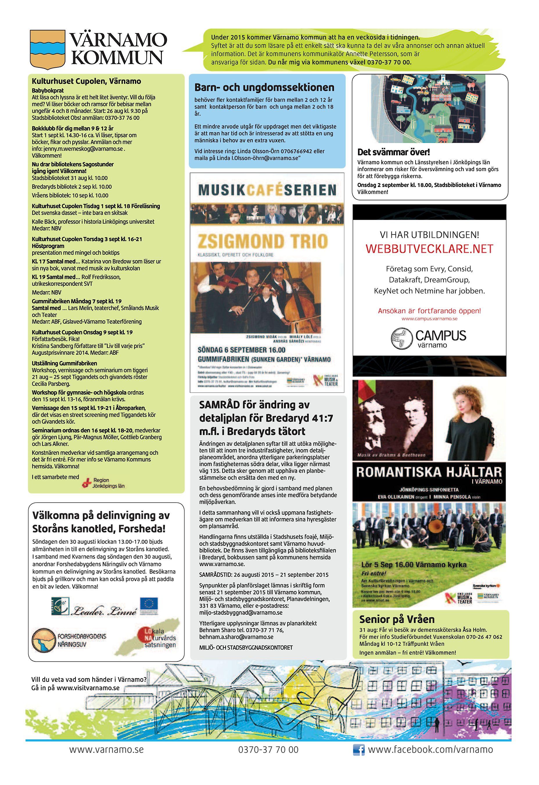 Under 2013 kommer Värnamo kommun att ha en veckosida i tidningen. 2015  Syftet är att du som läsare på ett enkelt sätt ska kunna ta del av våra  annonser och ... 781e4b0bbc88f