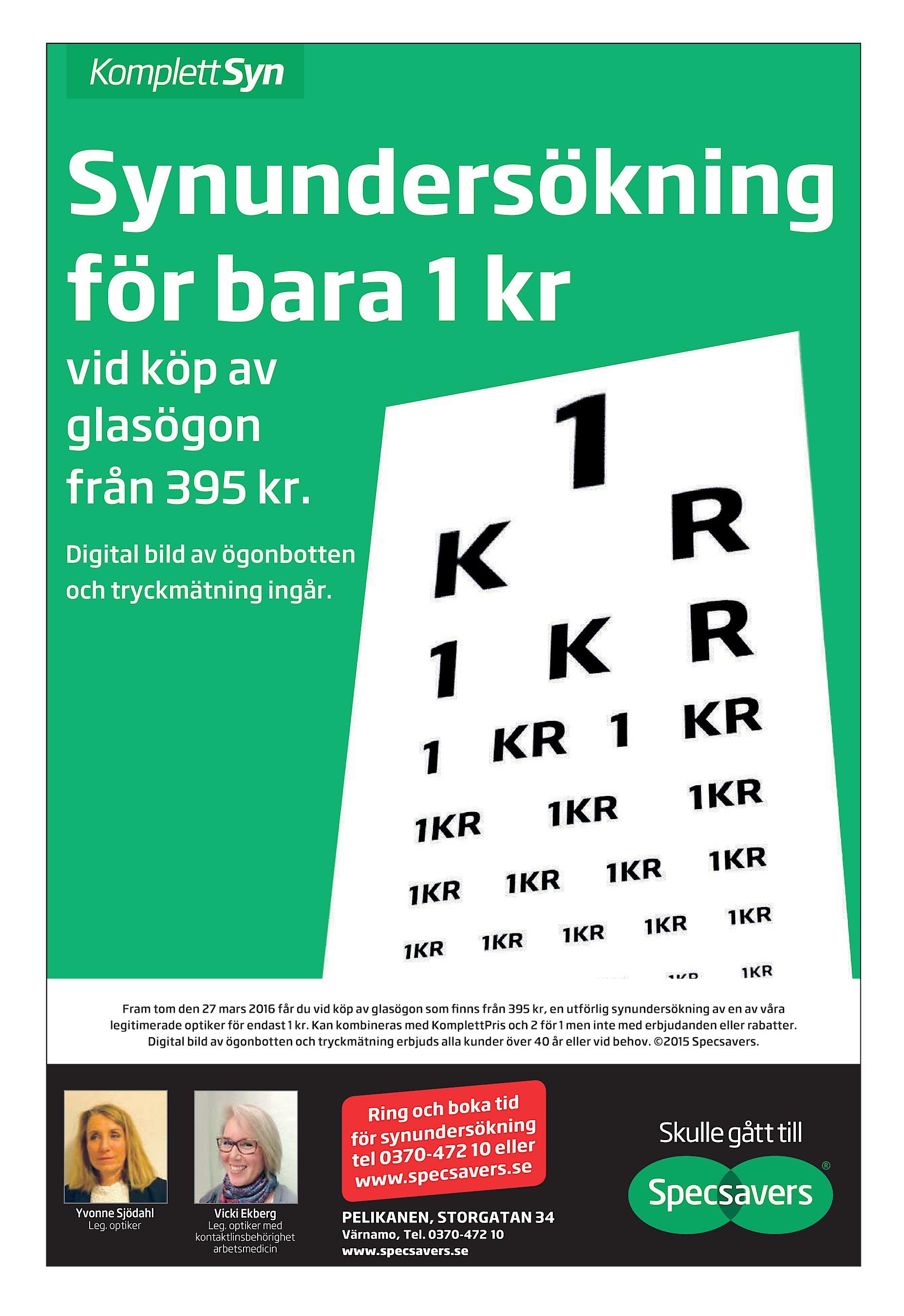 KomplettSyn Synundersökning för bara 1 kr vid köp av glasögon från 395 kr.  Digital bild av ögonbotten och tryckmätning ingår. Fram tom den 27 mars  2016 får ... b311ba7793383