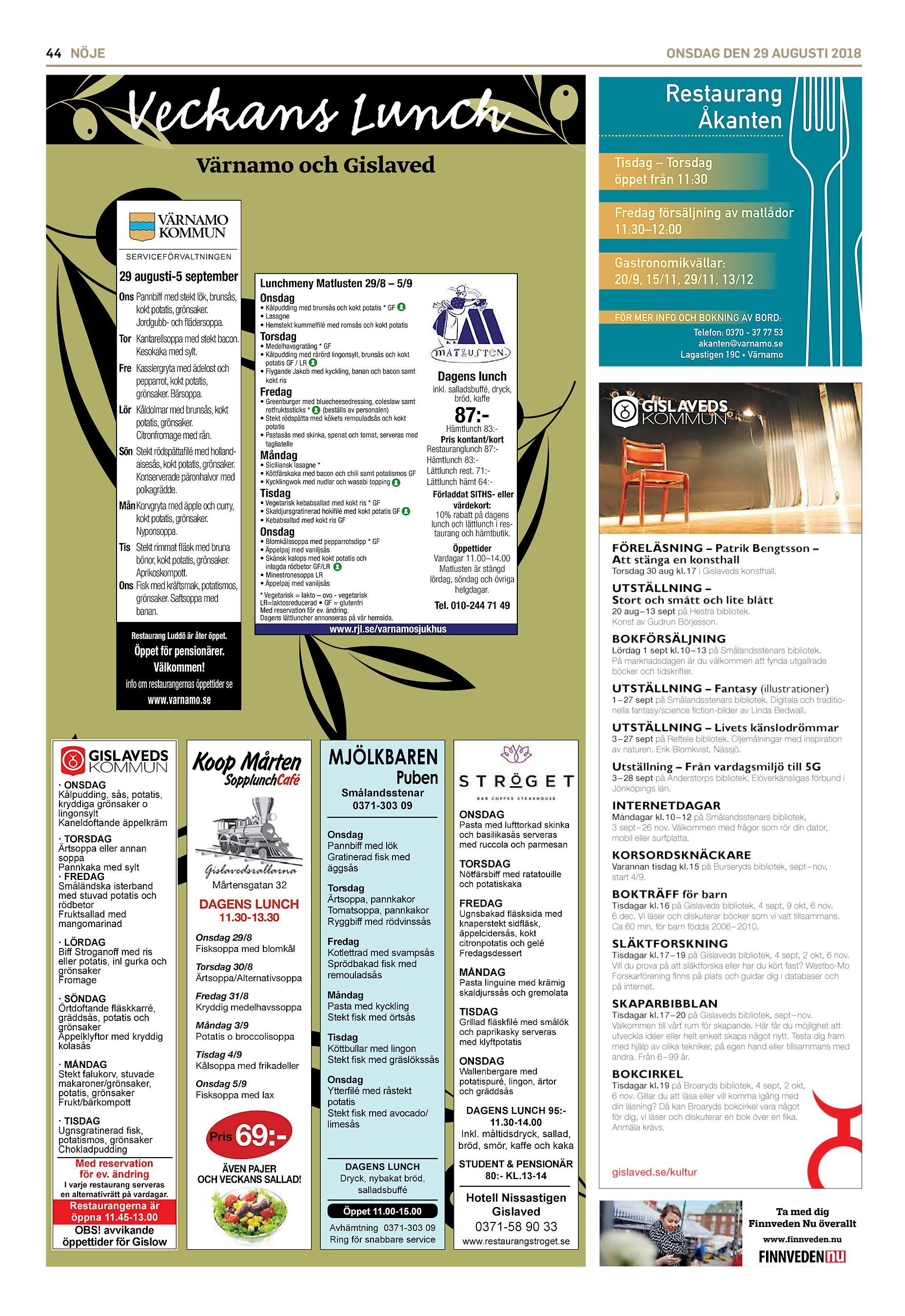c35949d9d4e 44 NÖJE ONSDAG DEN 29 AUGUSTI 2018 Veckans Lunch Värnamo och Gislaved  Restaurang Åkanten Tisdag – Torsdag öppet från 11:30 Fredag försäljning av  matlådor ...