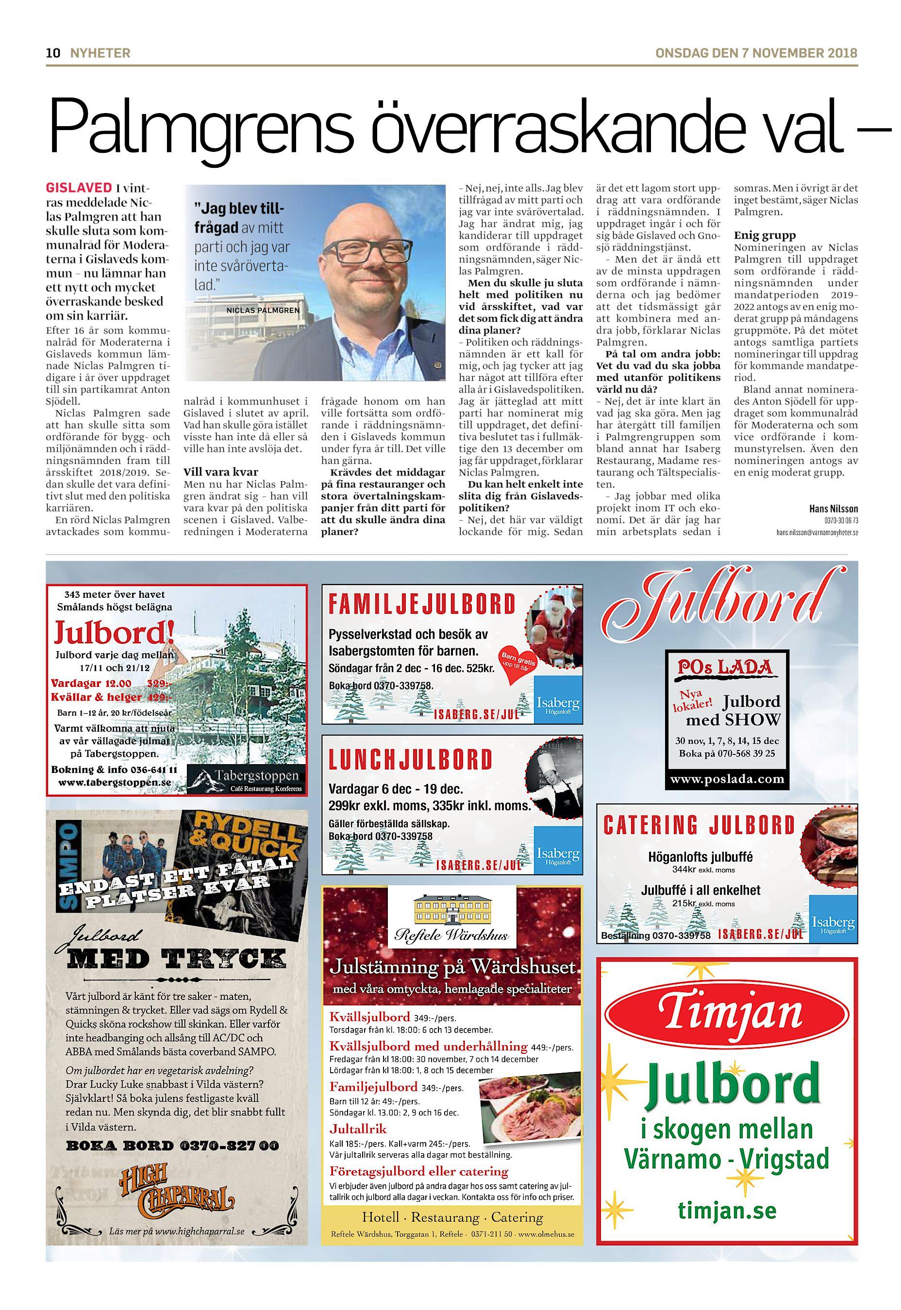 10 NYHETER ONSDAG DEN 7 NOVEMBER 2018 Palmgrens överraskande val – GISLAVED  I vintras meddelade Niclas Palmgren att han skulle sluta som kommunalråd  för ... 5aeb85ea542e1