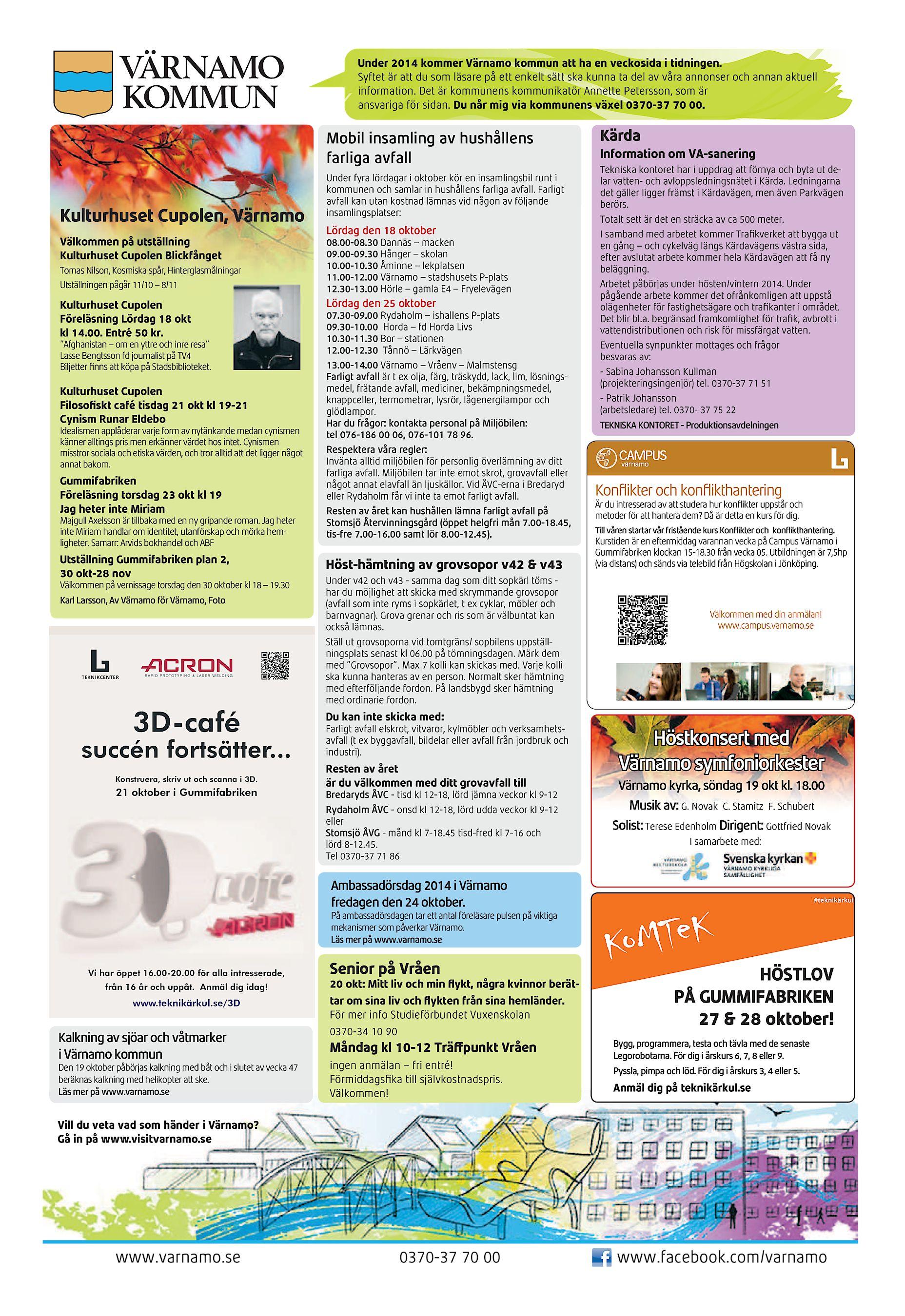 Under 2013 kommer Värnamo kommun att ha en veckosida i tidningen. 2014  Syftet är att du som läsare på ett enkelt sätt ska kunna ta del av våra  annonser och ... 0afaaadf197c3