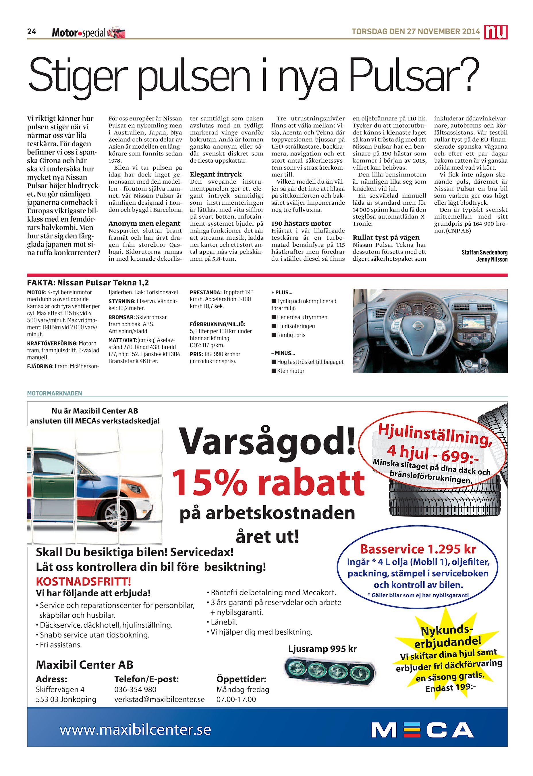 24 TORSDAG DEN 27 NOVEMBER 2014 Stiger pulsen i nya Pulsar  För oss  européer är Nissan Vi riktigt känner hur Pulsar en nykomling men pulsen  stiger när vi i ... 5dcccc9fdff41