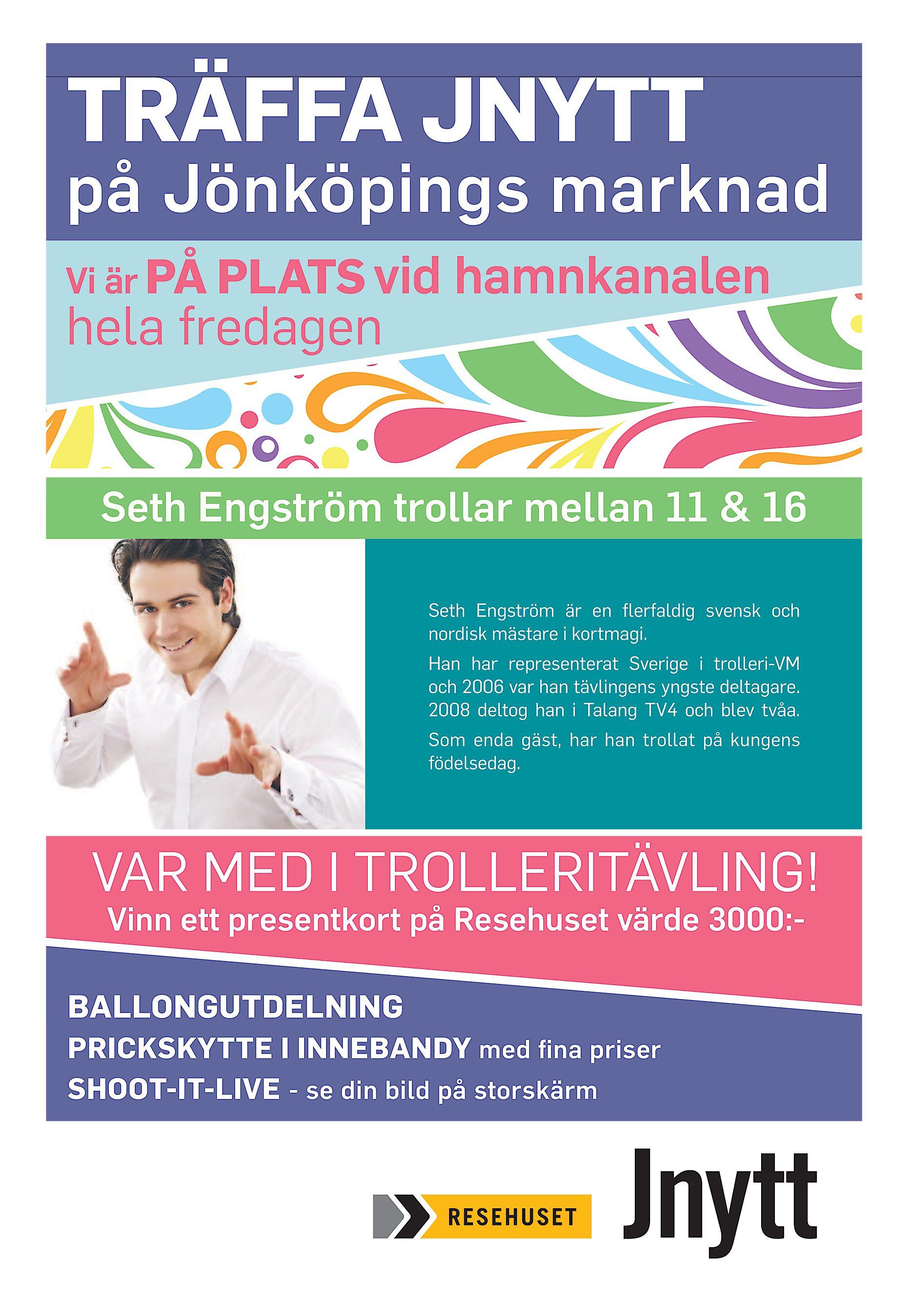 ff74730e6008 TRÄFFA JNYTT på Jönköpings marknad Vi är PÅ PLATS vid hela fredagen  hamnkanalen Seth Engström trollar mellan 11 & 16 Seth Engström är en  lerfaldig svensk ...