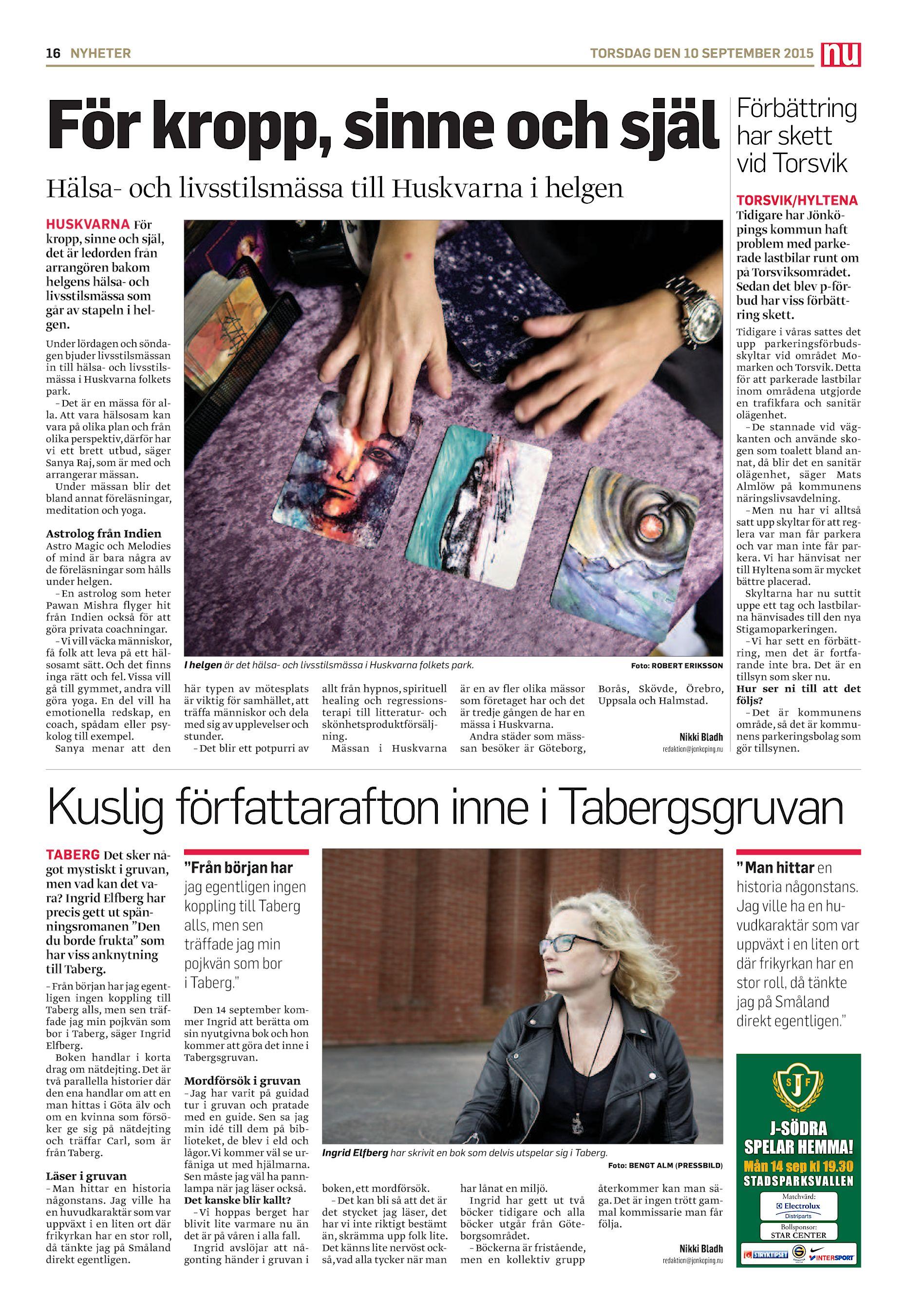 732083bfe1dd 16 NYHETER TORSDAG DEN 10 SEPTEMBER 2015 För kropp, sinne och själ Hälsa-  och livsstilsmässa till Huskvarna i helgen TORSVIK/HYLTENA Tidigare har  Jönköpings ...