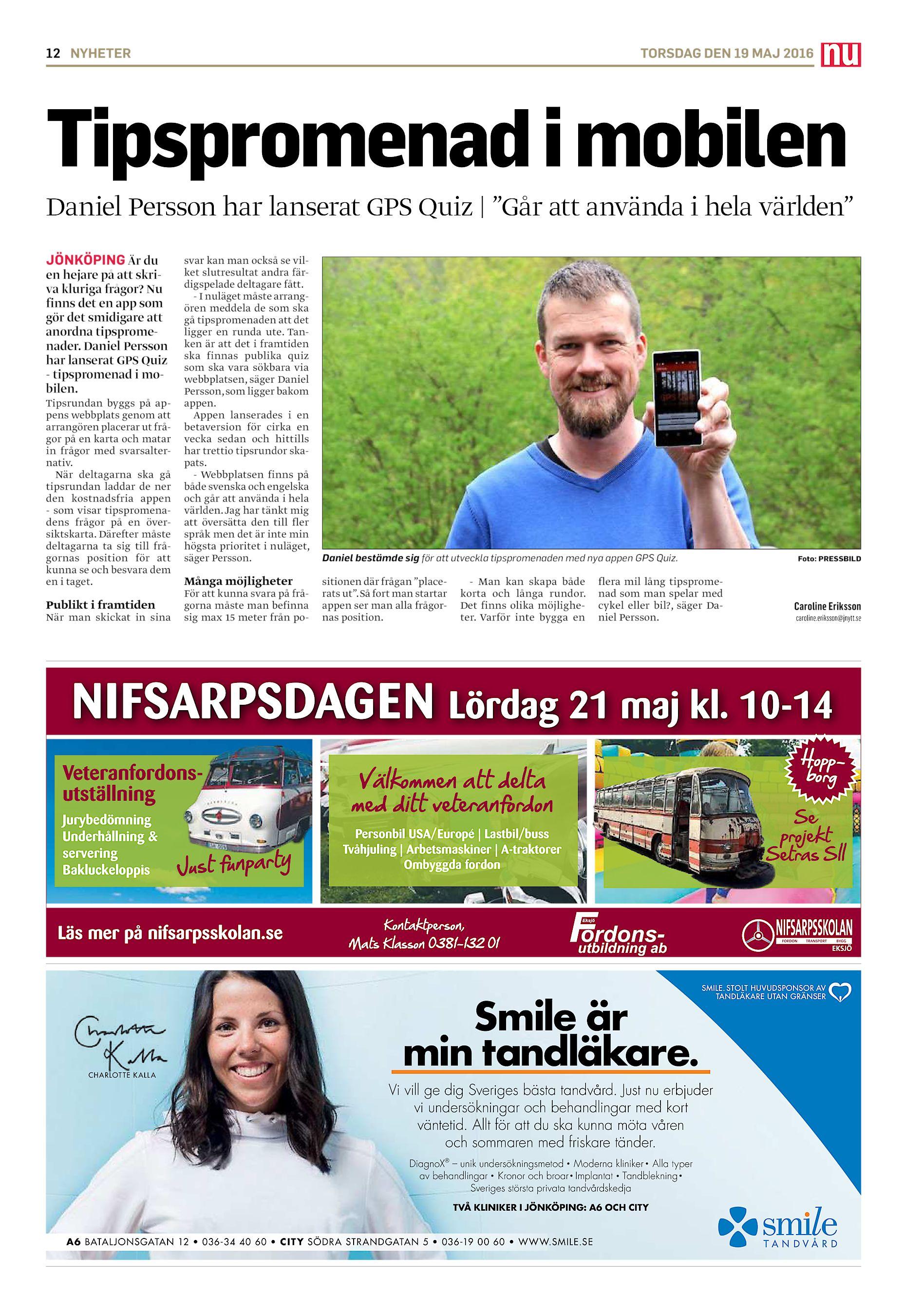 """e18b5434cc85 12 NYHETER TORSDAG DEN 19 MAJ 2016 Tipspromenad i mobilen Daniel Persson  har lanserat GPS Quiz   """"Går att använda i hela världen"""" JÖNKÖPING Är du en  hejare ..."""