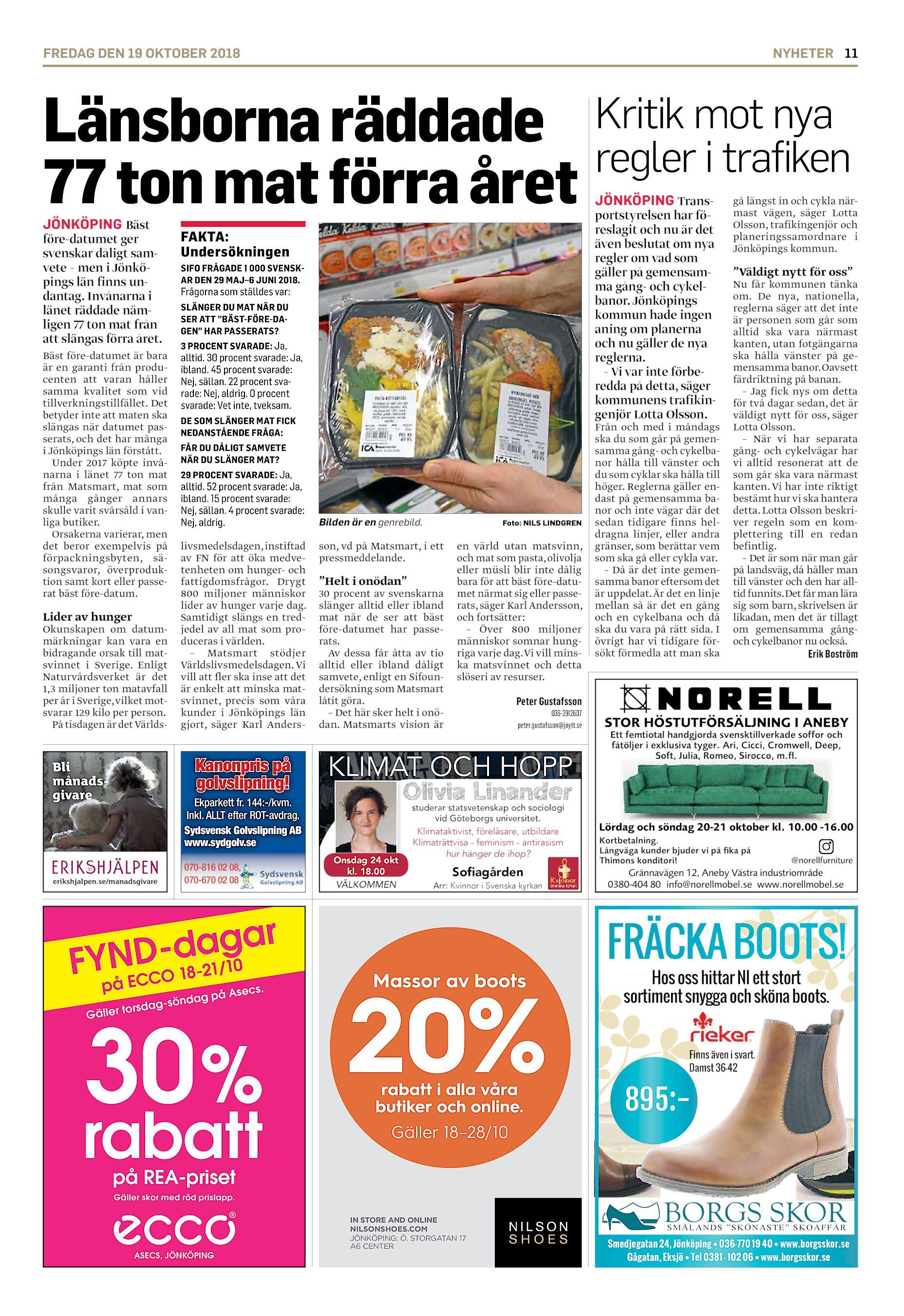 65dbe5b9665 FREDAG DEN 19 OKTOBER 2018 NYHETER 11 Länsborna räddade Kritik mot nya  regler i trafiken 77 ton mat förra året JÖNKÖPING Bäst före-datumet ger  svenskar ...