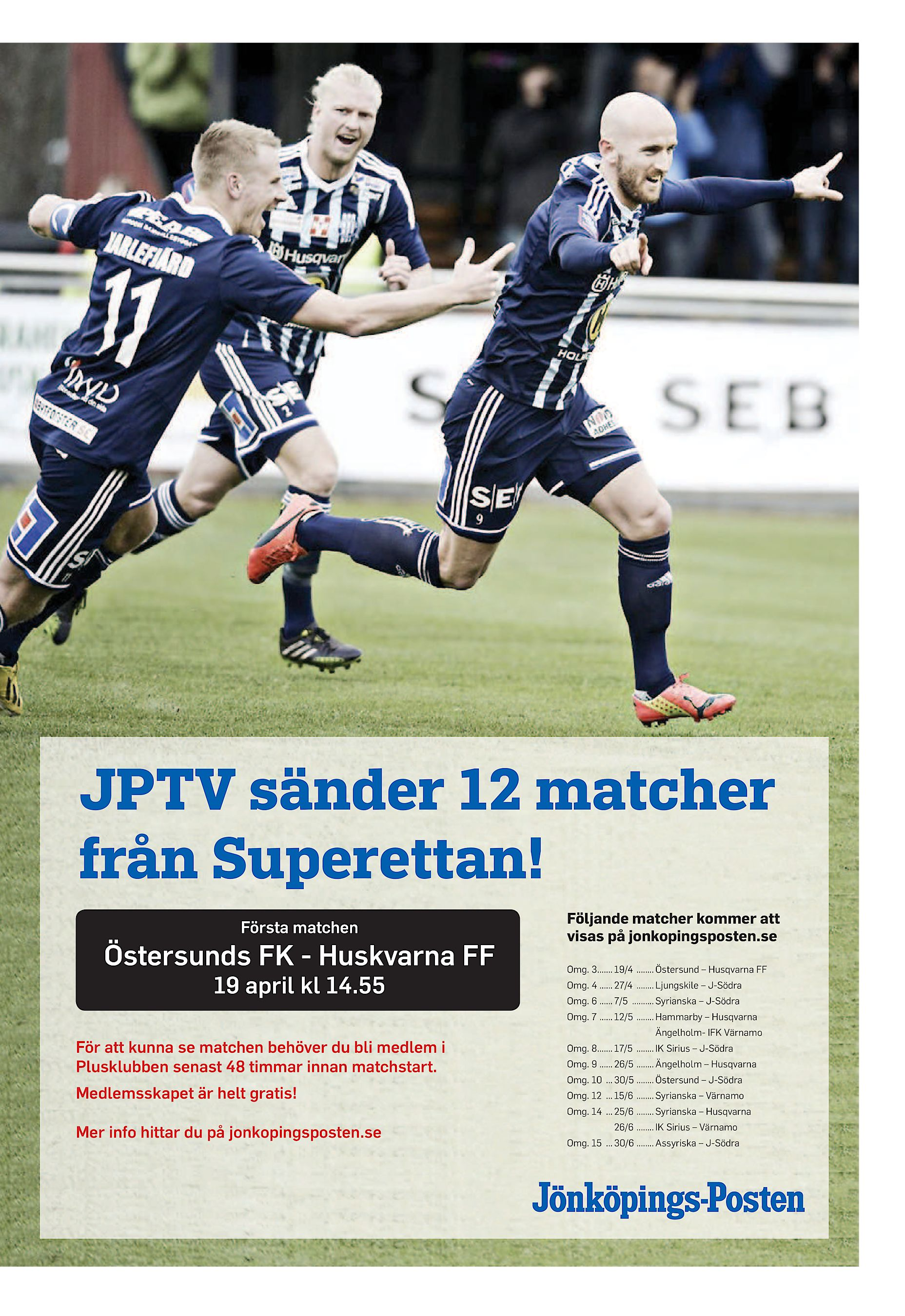 new arrival d4d58 c55f1 JPTV sänder 12 matcher från Superettan! Första matchen Östersunds FK -  Huskvarna FF 19 april kl 14.55 Följande matcher kommer att visas på ...