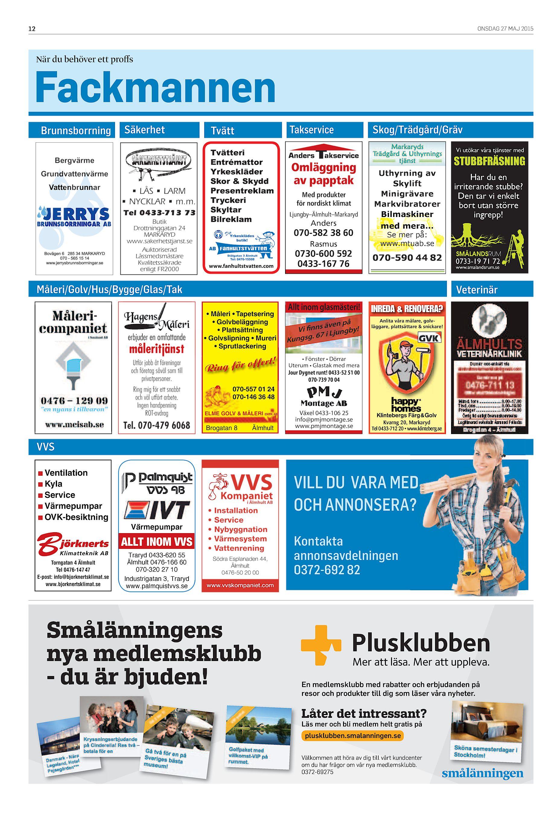 ... Med produkter för nordiskt klimat Tel 0433-713 73 Bovägen 6 285 34  MARKARYD 070 - 565 15 14 www.jerrysbrunnsborrningar.se  Ljungby–Älmhult–Markaryd Butik ... fc4a76e1b3d04
