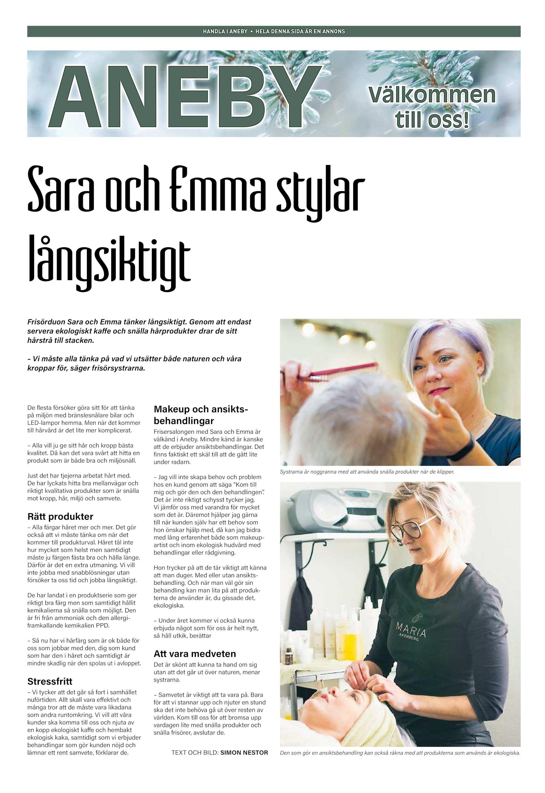 HANDLA I ANEBY • HELA DENNA SIDA ÄR EN ANNONS ANEBY Välkommen till oss!  Sara och Emma stylar långsiktigt Frisörduon Sara och Emma tänker  långsiktigt. 30c0794e06a8b