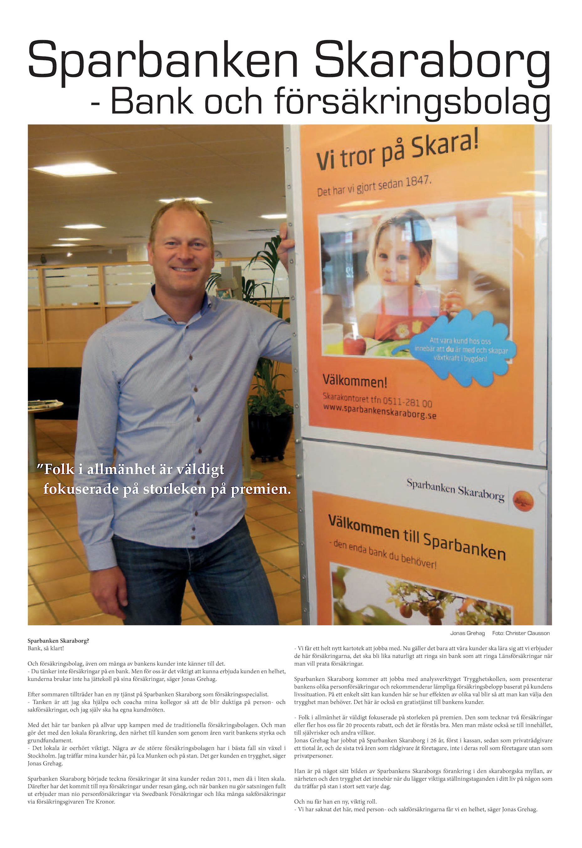 a04bc9801b9 Jonas Grehag Sparbanken Skaraborg? Bank, så klart! Och försäkringsbolag,  även om många av bankens kunder inte ...