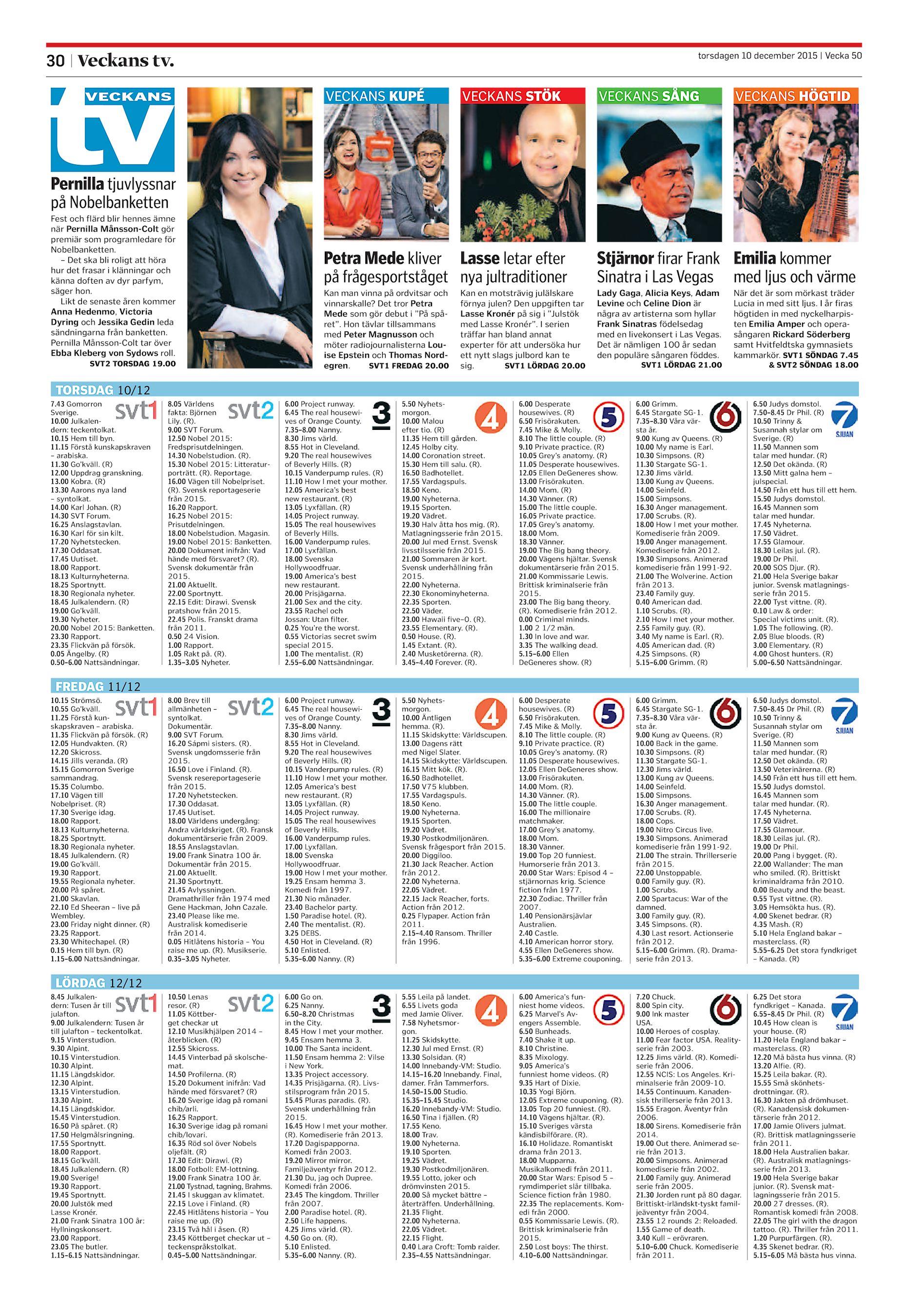 7bf310bc50e7 tv torsdagen 10 december 2015 | Vecka 50 30 | Veckans tv. veckans VECKANS  kupé VECKANS sTök VECKANS sång VECKANS HögTId Pernilla tjuvlyssnar på ...