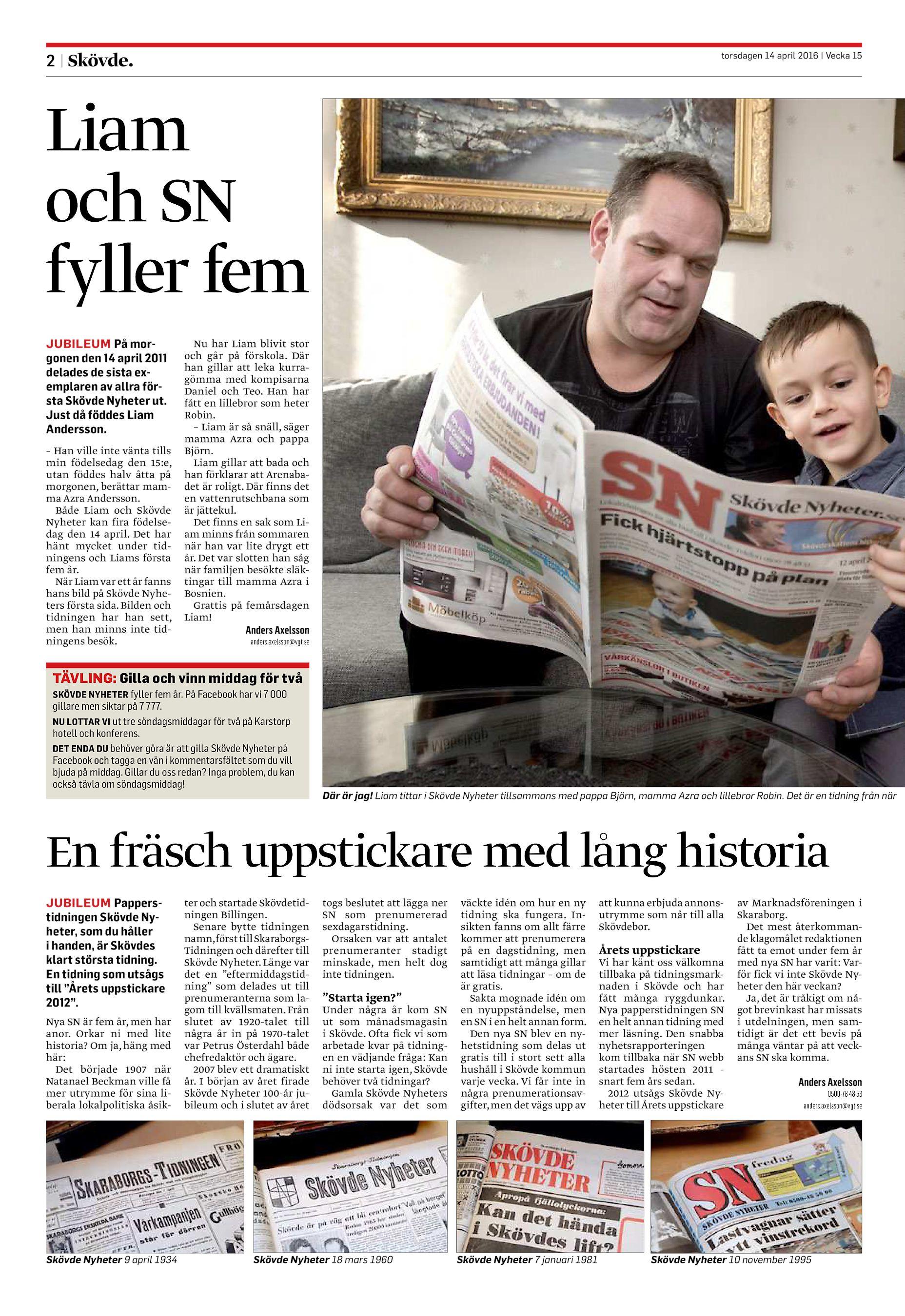 8d007cbe237e Liam och SN fyller fem JUBILEUM På morgonen den 14 april 2011 delades de  sista exemplaren av allra första Skövde Nyheter ut.