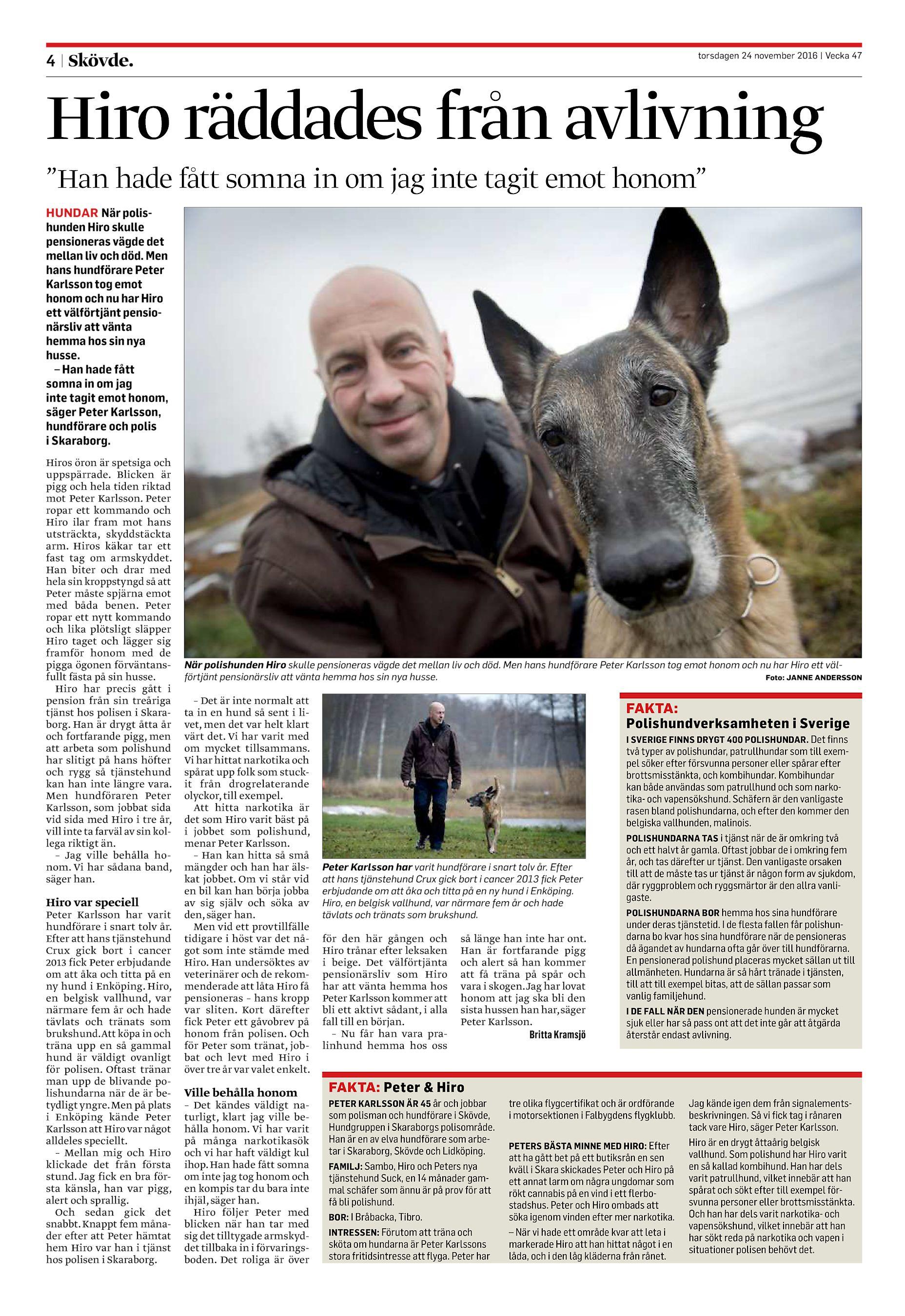 """Hiro räddades från avlivning """"Han hade fått somna in om jag inte tagit emot  honom"""" HUNDAR När polishunden Hiro skulle pensioneras vägde ... 9e728257debcd"""