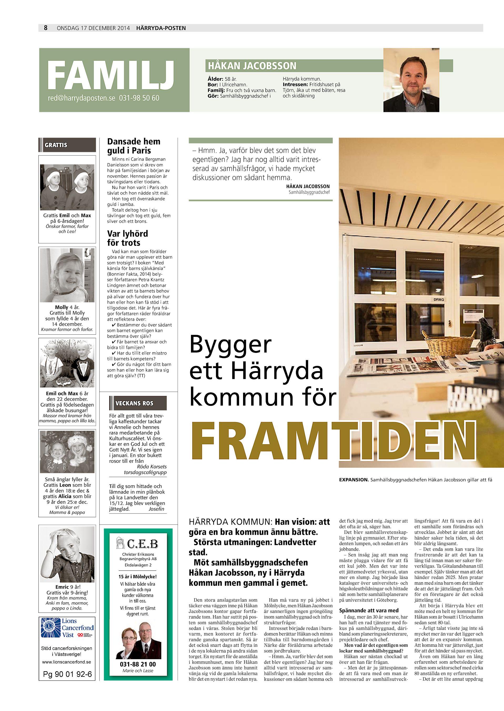 8 onsdag 17 december 2014 Härryda-Posten FAMILJ red harrydaposten.se 031-98  50 60 grattis Grattis Emil och Max på 6-årsdagen! Önskar farmor 25e941696ffa2