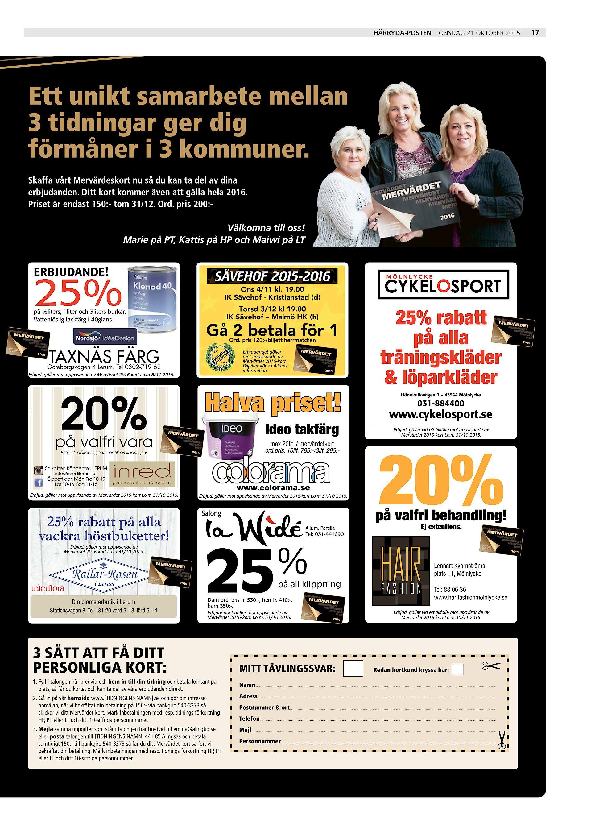 Härryda-Posten 17 onsdag 21 oktober 2015 Ett unikt samarbete mellan 3  tidningar ger dig förmåner i 3 kommuner. SÄVEHOF 2015-2016 SÄVEHOF senast  säsongskort ... aae9108869623