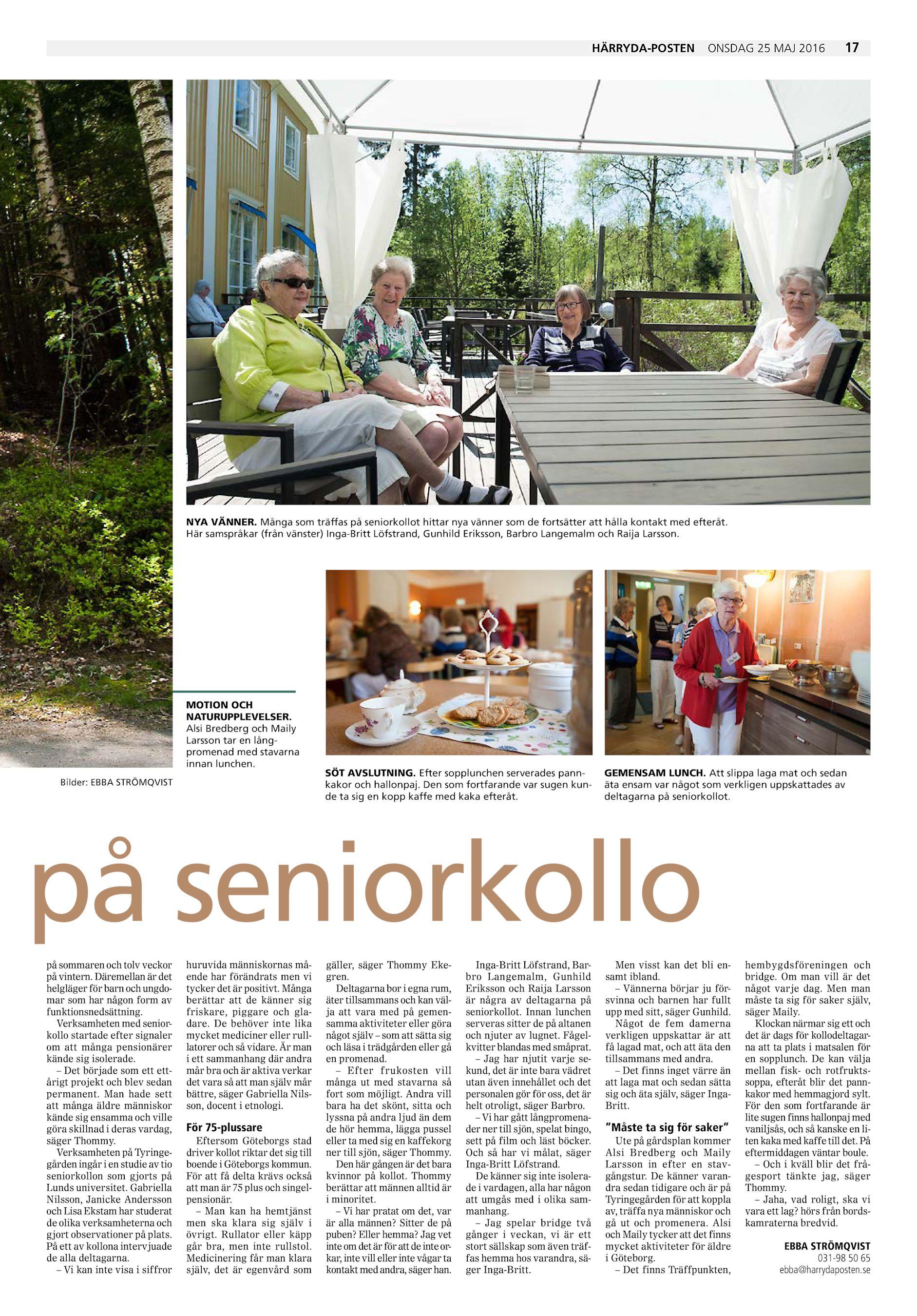 Härryda-Posten onsdag 25 maj 2016 17 NYA VÄNNER. Många som träffas på  seniorkollot hittar nya vänner som de fortsätter att hålla kontakt med  efteråt. 9b8ac8ac2c30e