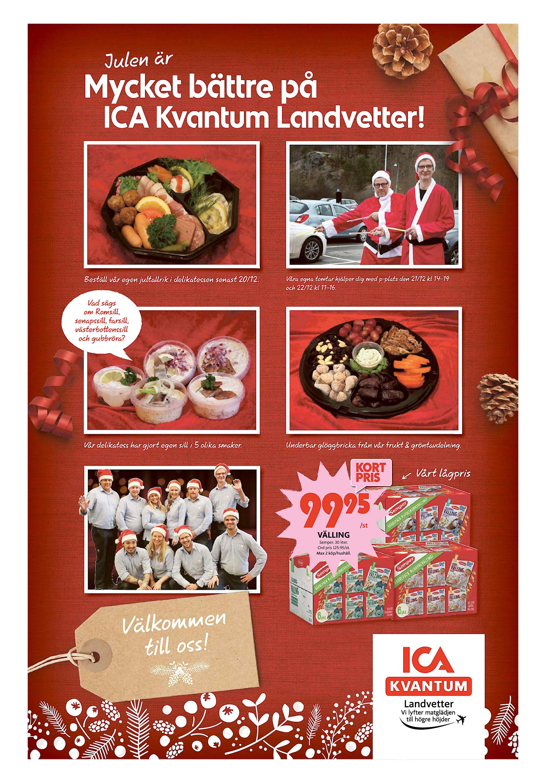 a6ee7487bfa2 Härryda-Posten onsdag 19 december 2018 Julen är Mycket bättre på ICA  Kvantum Landvetter! Beställ vår egen jultallrik i delikatessen senast 20/12.