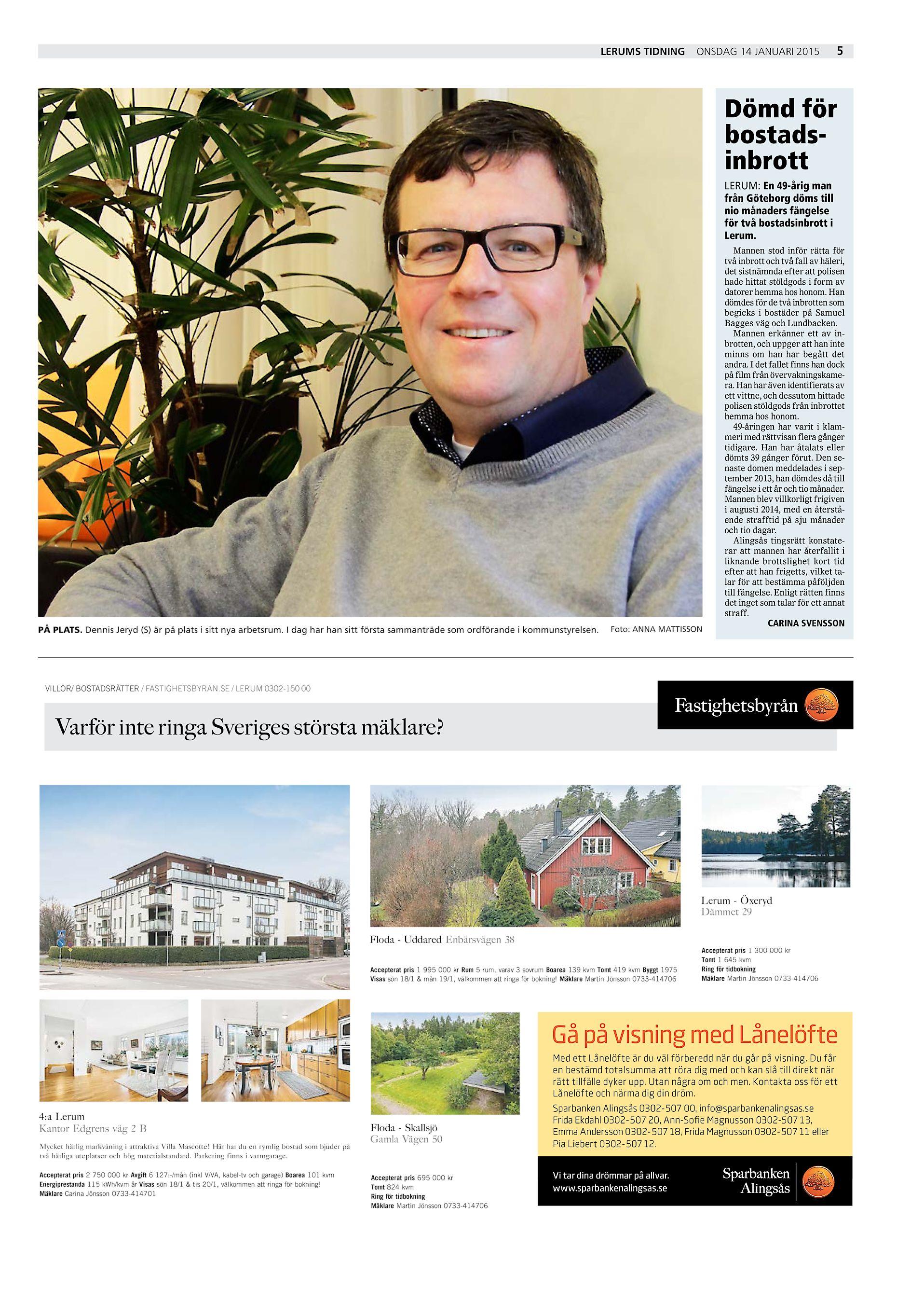 39b64cf58ef Lerums Tidning onsdag 14 januari 2015 5 Dömd för bostadsinbrott LERUM: En  49-årig man från Göteborg döms till nio månaders fängelse för två  bostadsinbrott i ...