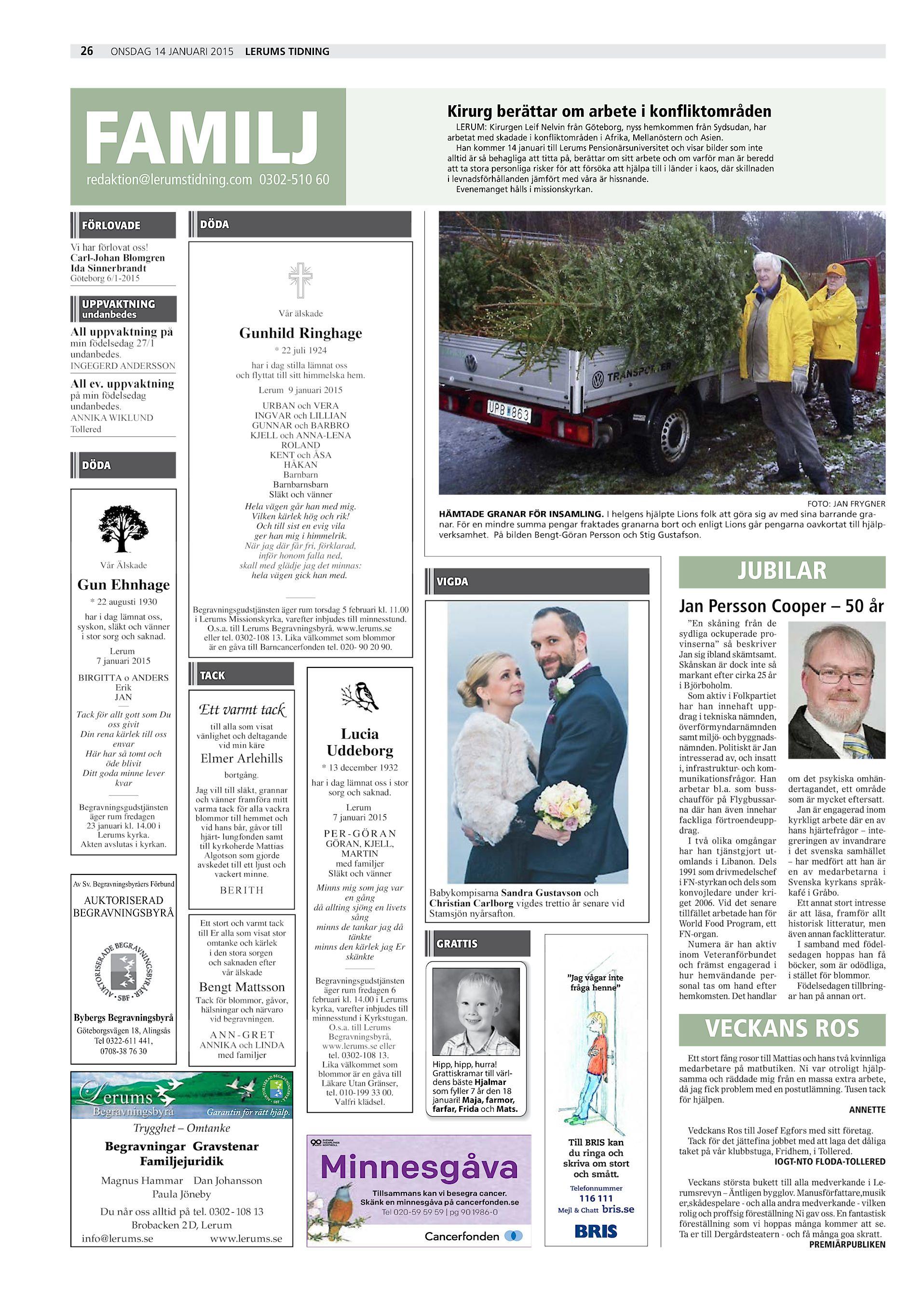 34c744f97506 26 onsdag 14 januari 2015 Lerums Tidning FAMILJ Kirurg berättar om arbete i  konfliktområden LERUM: Kirurgen Leif Nelvin från Göteborg, nyss hemkommen  från ...