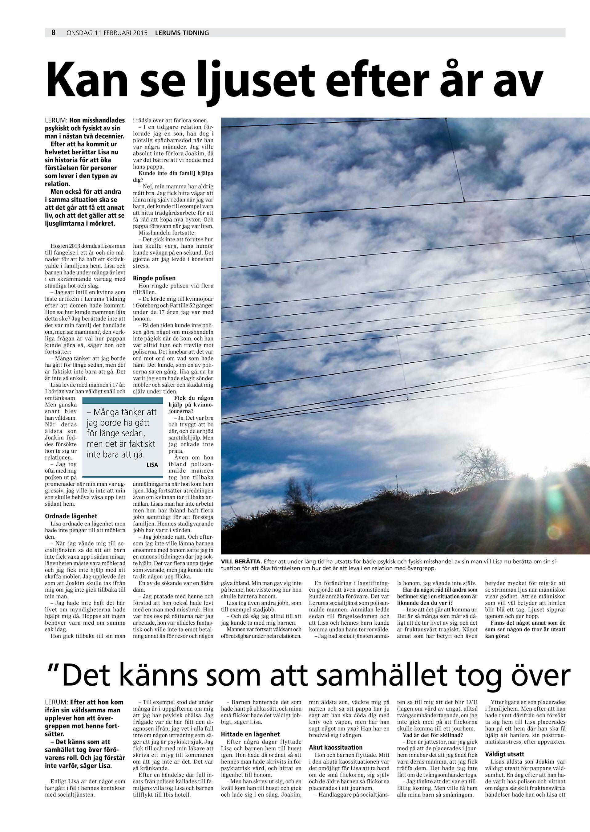 8 onsdag 11 februari 2015 Lerums Tidning Kan se ljuset efter år av LERUM   Hon misshandlades psykiskt och fysiskt av sin man i nästan två decennier. 6d8b96831f7a3