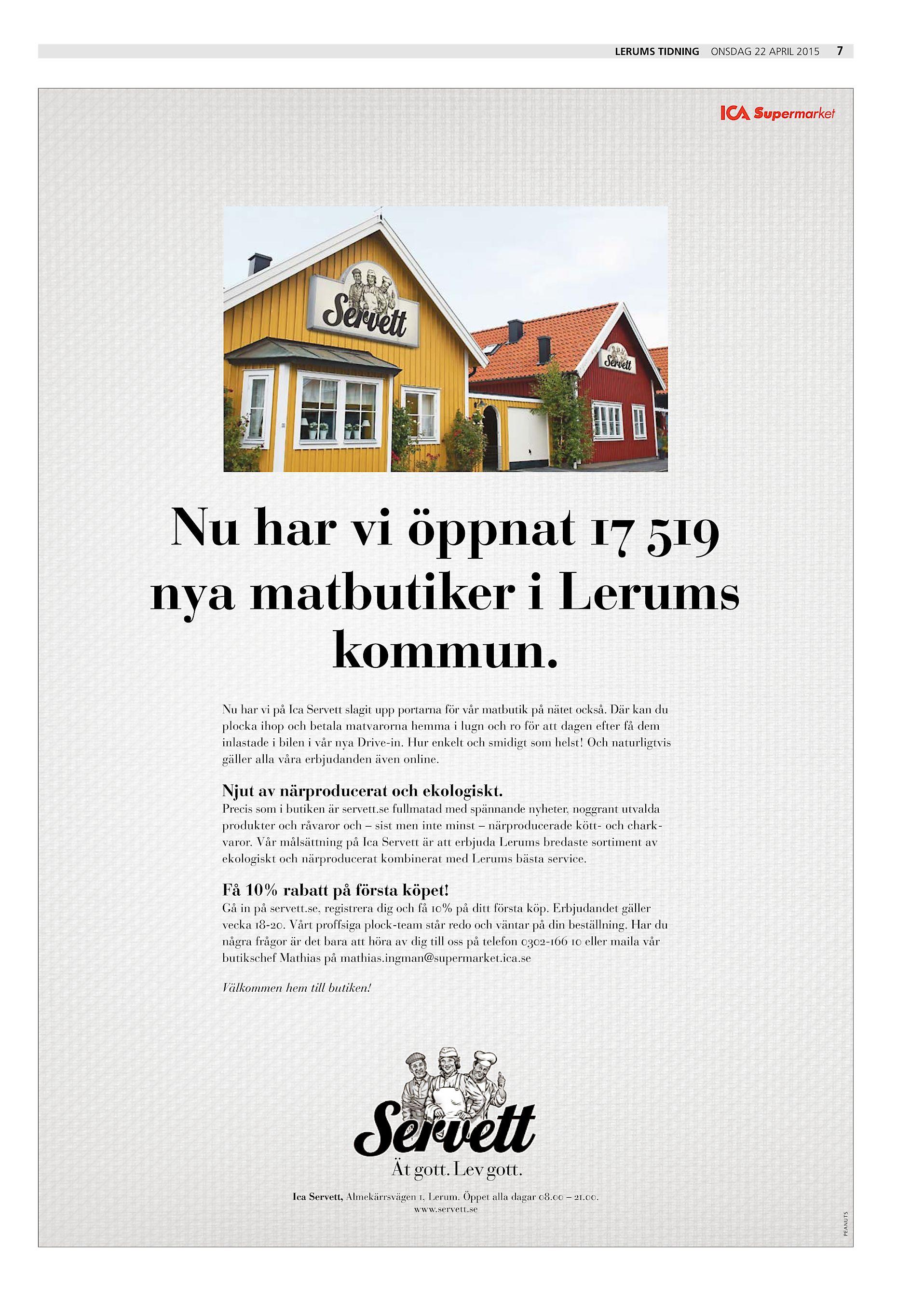 Lerums Tidning onsdag 22 april 2015 7 Nu har vi öppnat 17 519 nya  matbutiker i Lerums kommun. Nu har vi på Ica Servett slagit upp portarna  för vår matbutik ... 2f99f48b58686