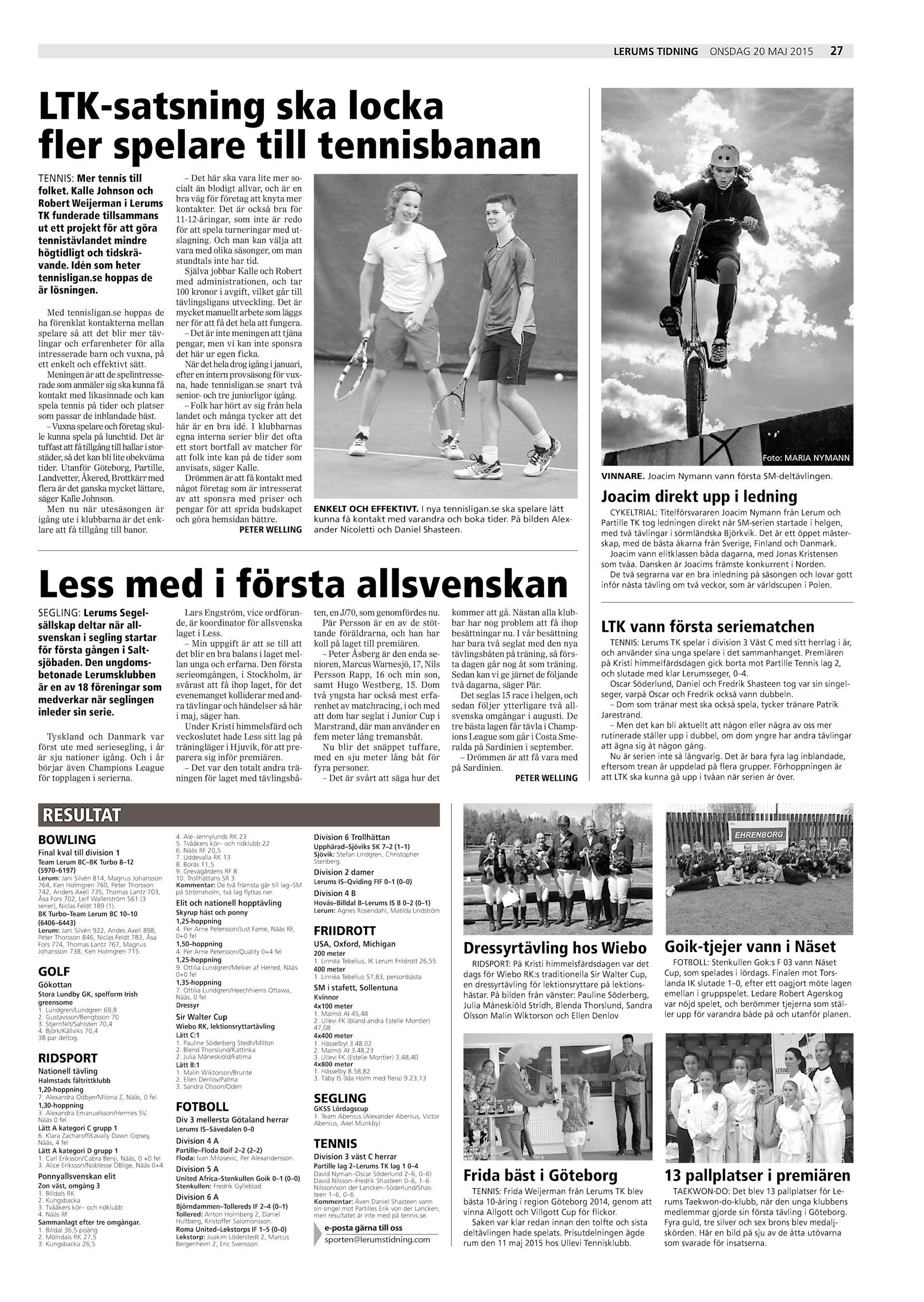 Lerums Tidning onsdag 20 maj 2015 27 LTK-satsning ska locka fler spelare  till tennisbanan TENNIS  Mer tennis till folket. Kalle Johnson och Robert  Weijerman ... a3aadc8e9bd5b