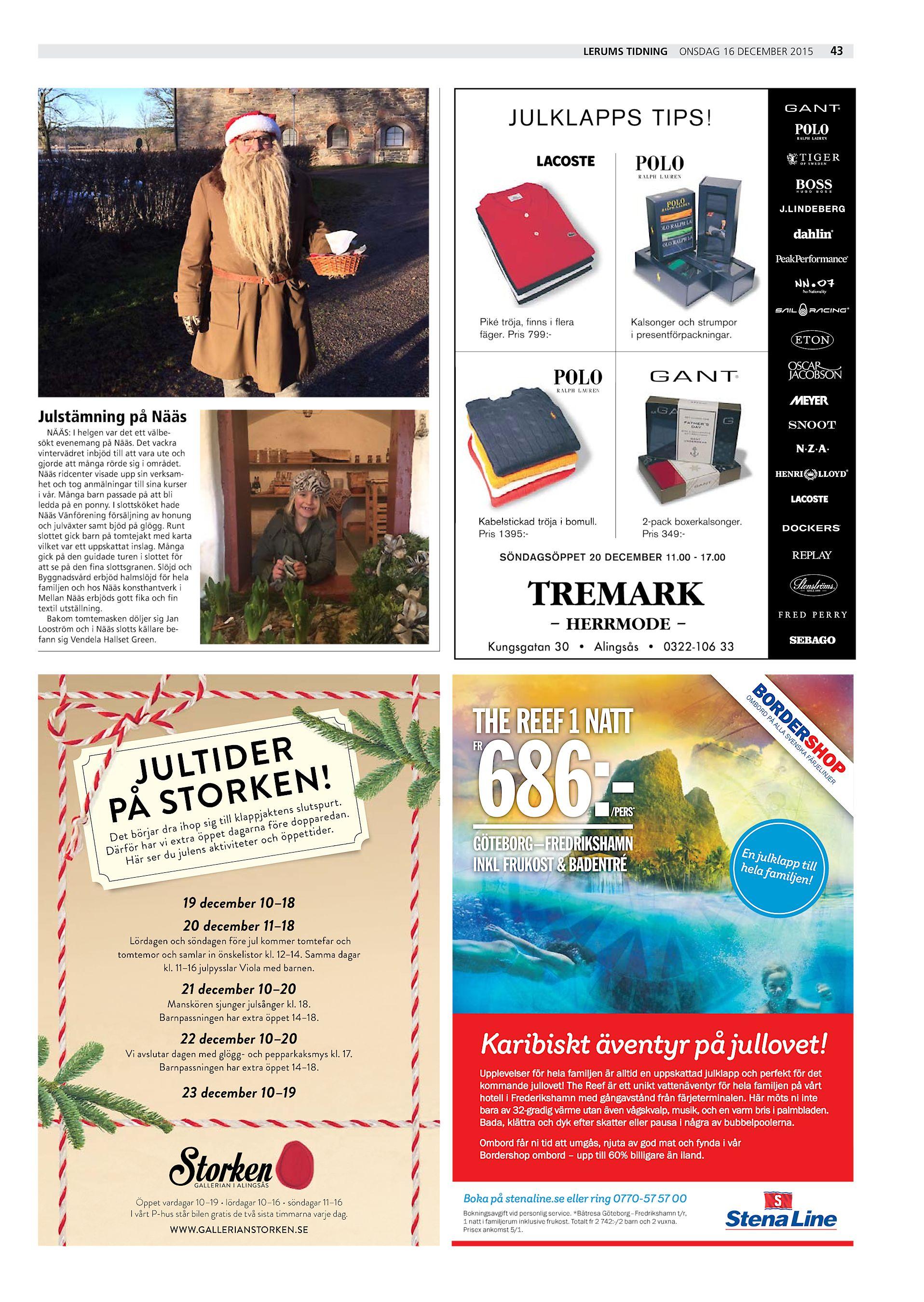 b11e9a4e65b Lerums Tidning 43 onsdag 16 december 2015 JULKLAPPS TIPS! Piké tröja, finns  i flera fäger. Pris 799:- Kalsonger och strumpor i presentförpackningar.