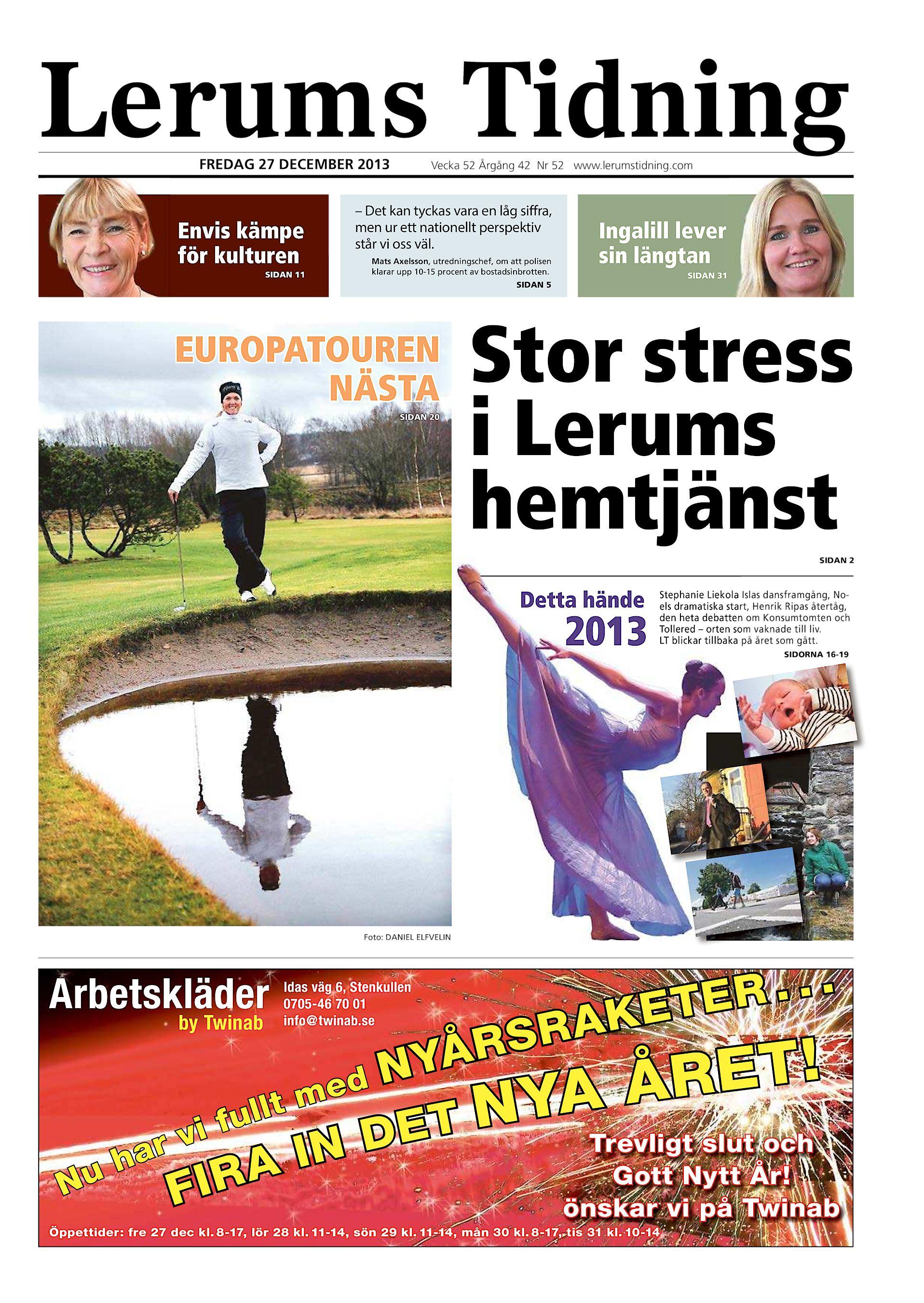 e3eff4f4a121 Lerums Tidning FREDAG 27 DECEMBER 2013 Envis kämpe för kulturen SIDAN 11  Vecka 52 Årgång 42 Nr 52 www.lerumstidning.com – Det kan tyckas vara en låg  siffra, ...