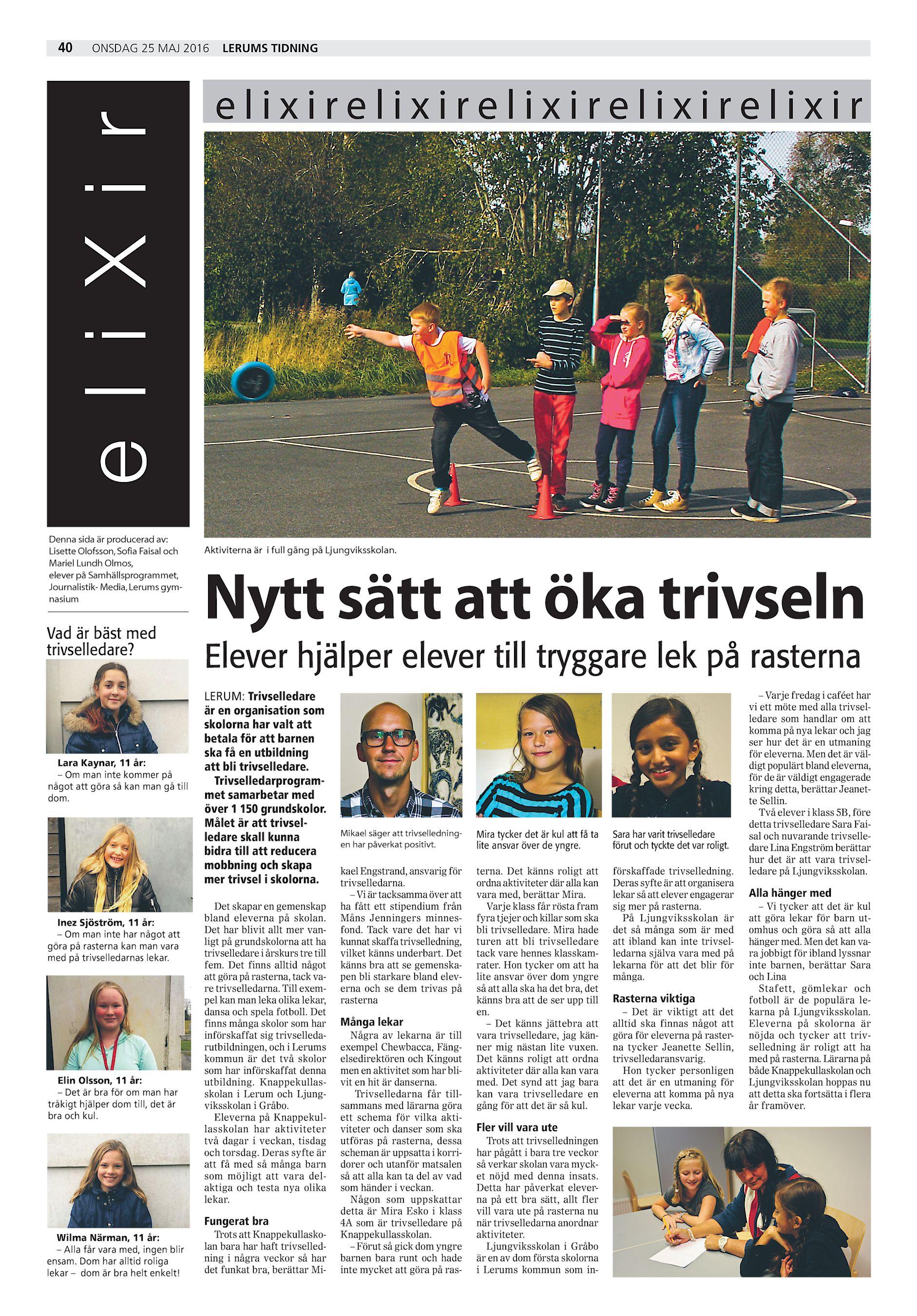 fe38f96061a onsdag 25 maj 2016 e l i X i r 40 Denna sida är producerad av: Lisette  Olofsson, Sofia Faisal och Mariel Lundh Olmos, elever på  Samhällsprogrammet, ...