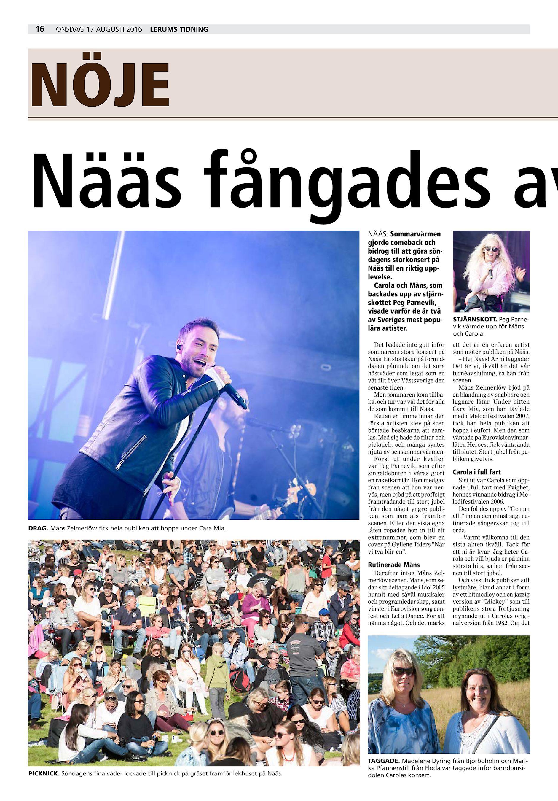 5045645e1477 16 onsdag 17 augusti 2016 Lerums Tidning NÖJE Nääs fångades av NÄÄS:  Sommarvärmen gjorde comeback och bidrog till att göra söndagens storkonsert  på Nääs ...