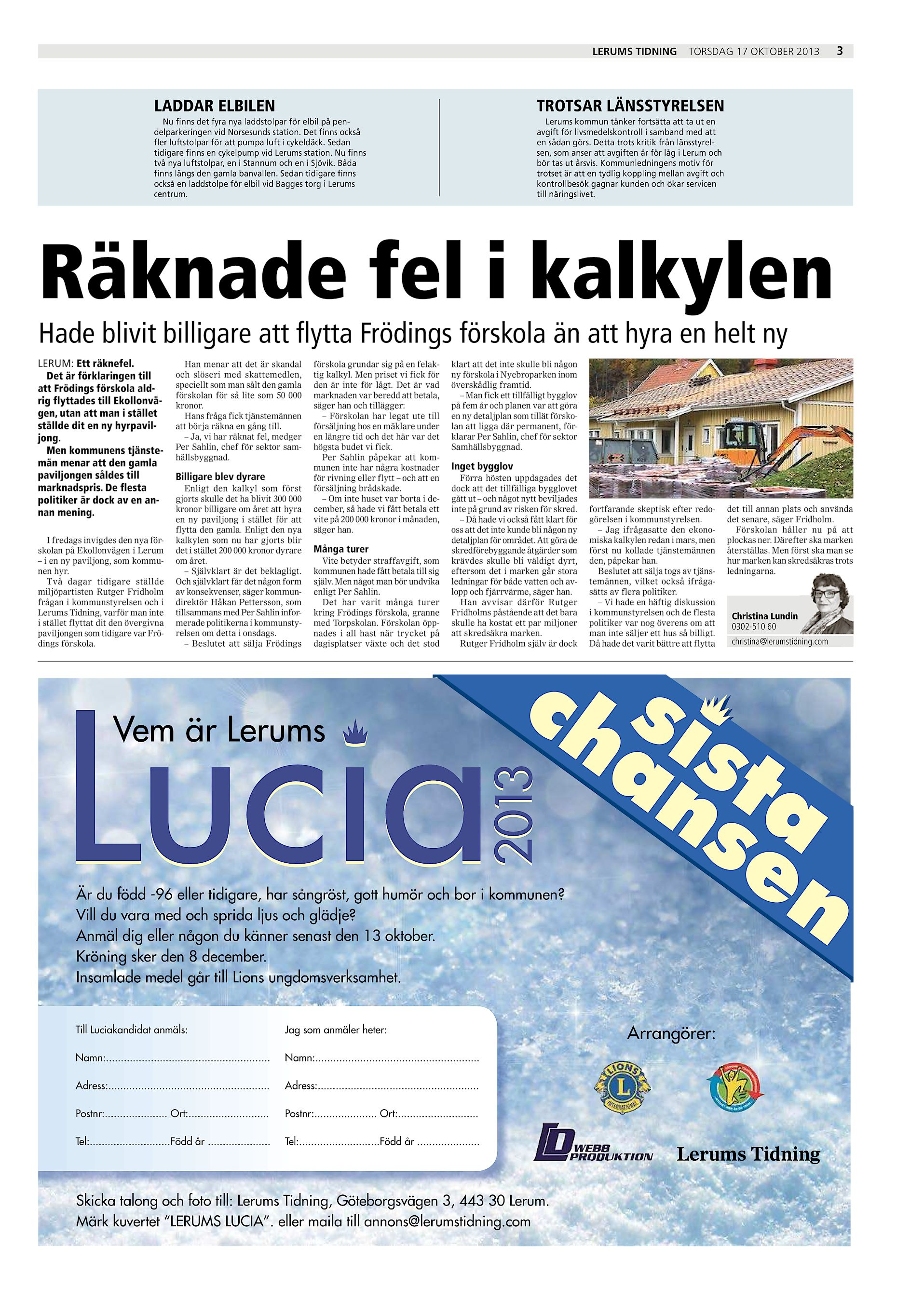LERUMS TIDNING TORSDAG 17 OKTOBER 2013 LADDAR ELBILEN TROTSAR LÄNSSTYRELSEN  Nu finns det fyra nya laddstolpar för elbil på pendelparkeringen vid  Norsesunds ... ed77040001ced