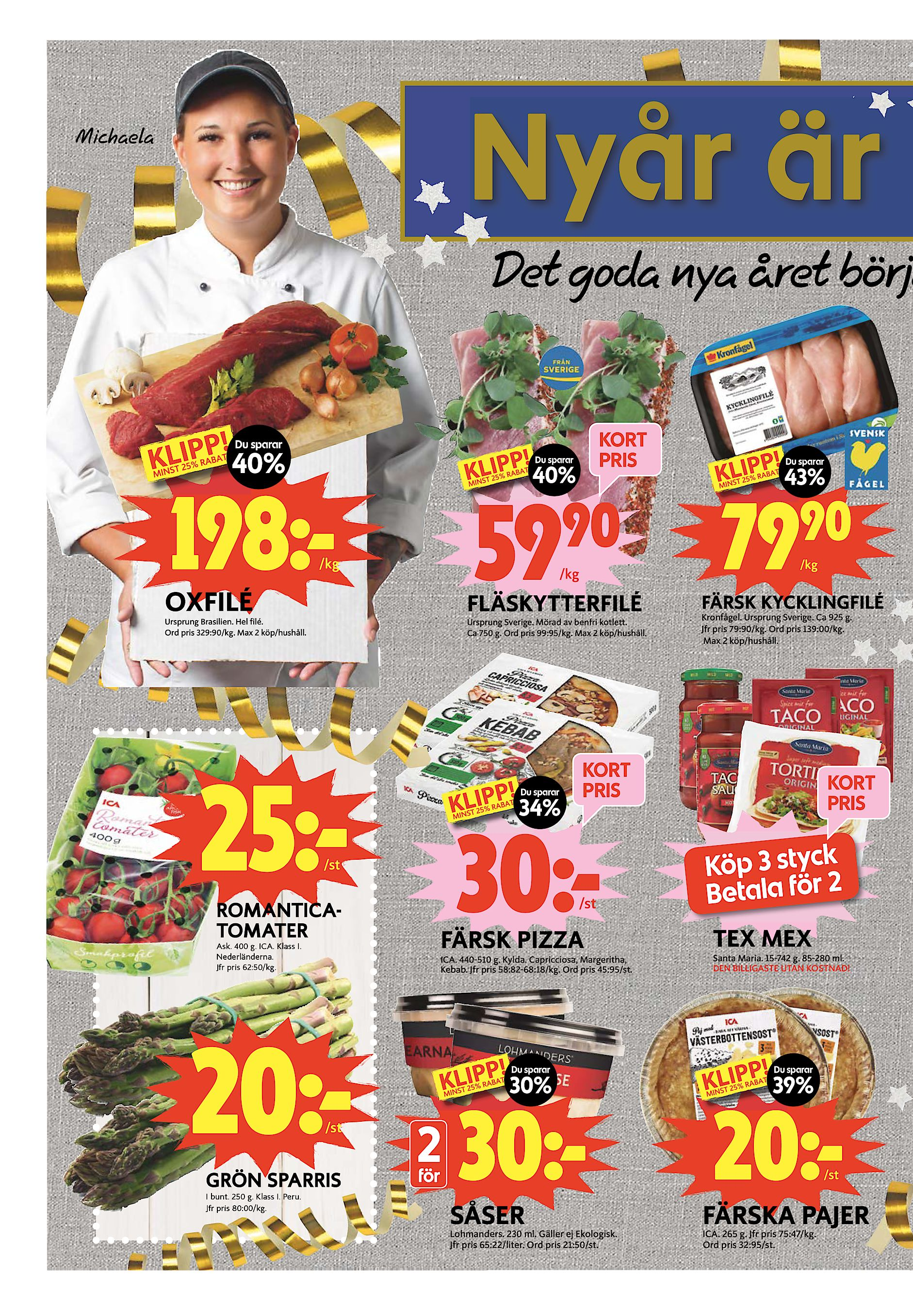 16 fredag 28 december 2018 Lerums Tidning Nyår är Michaela Det goda nya  året börja KORT PRIS Du sparar 40% Du sparar 40% 198ª 59 90  kg  kg OXFILÉ  ... 67d6df06d1e01