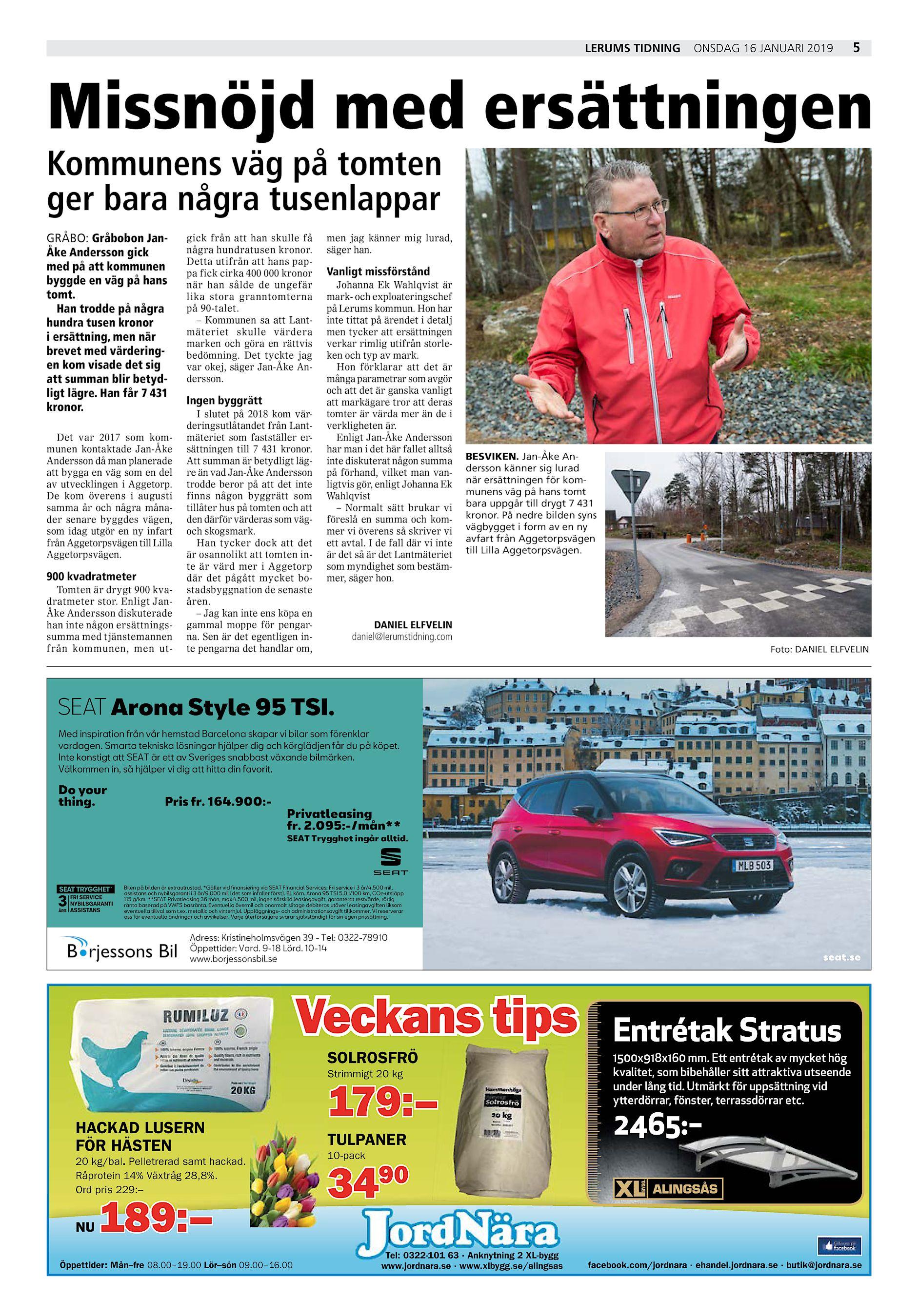 Lerums Tidning onsdag 16 januari 2019 5 Missnöjd med ersättningen Kommunens  väg på tomten ger bara några tusenlappar GRÅBO  Gråbobon JanÅke Andersson  gick ... 7ff78bf00113b