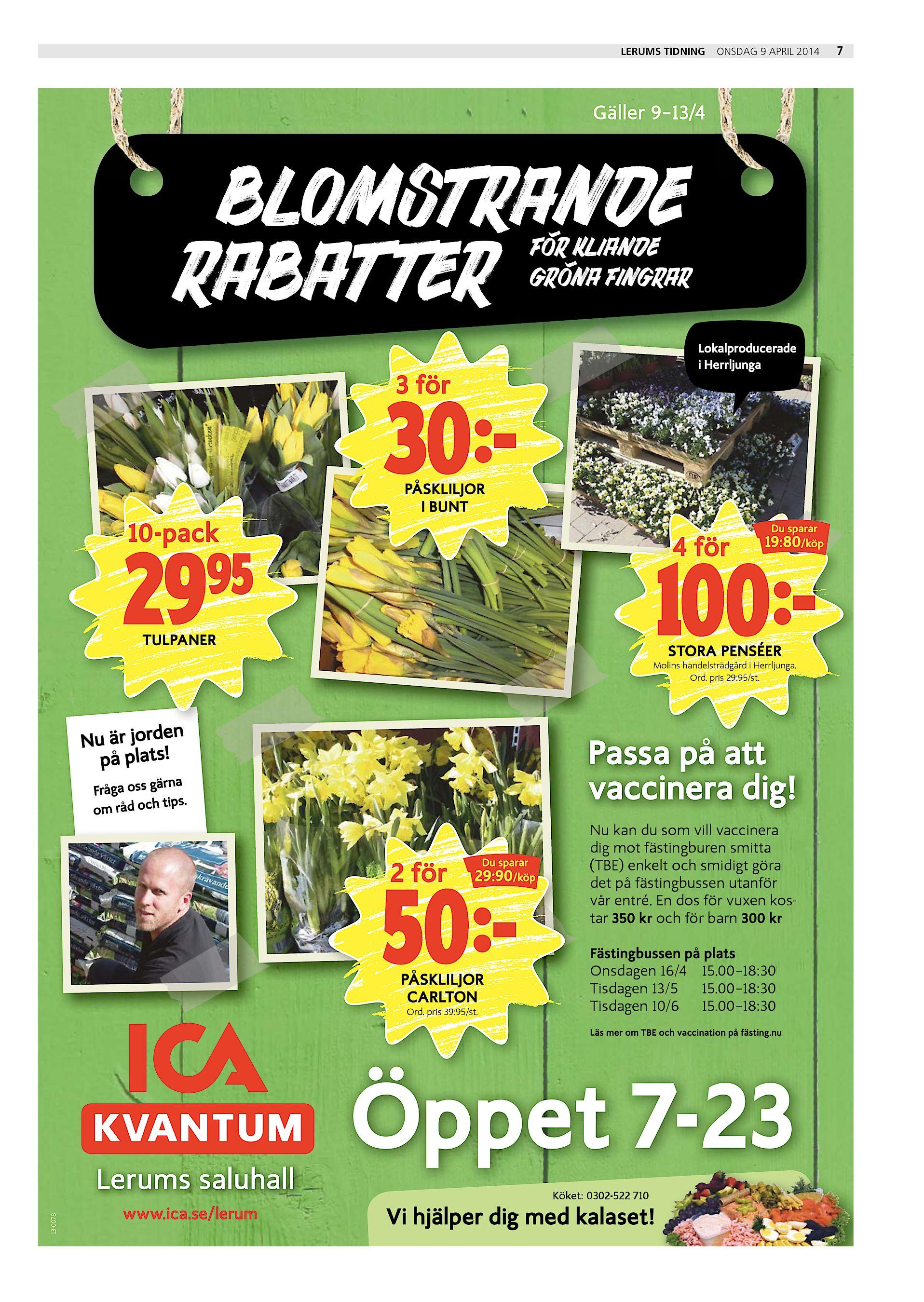 3a63b7b1d4b3 Lerums Tidning onsdag 9 april 2014 Gäller 9–13/4 BLOMSTRANDE RABATTER FÖR  KLIANDE GRÖNA FINGRAR Lokalproducerade i Herrljunga 3 för 30:PÅSKLILJOR I  BUNT ...