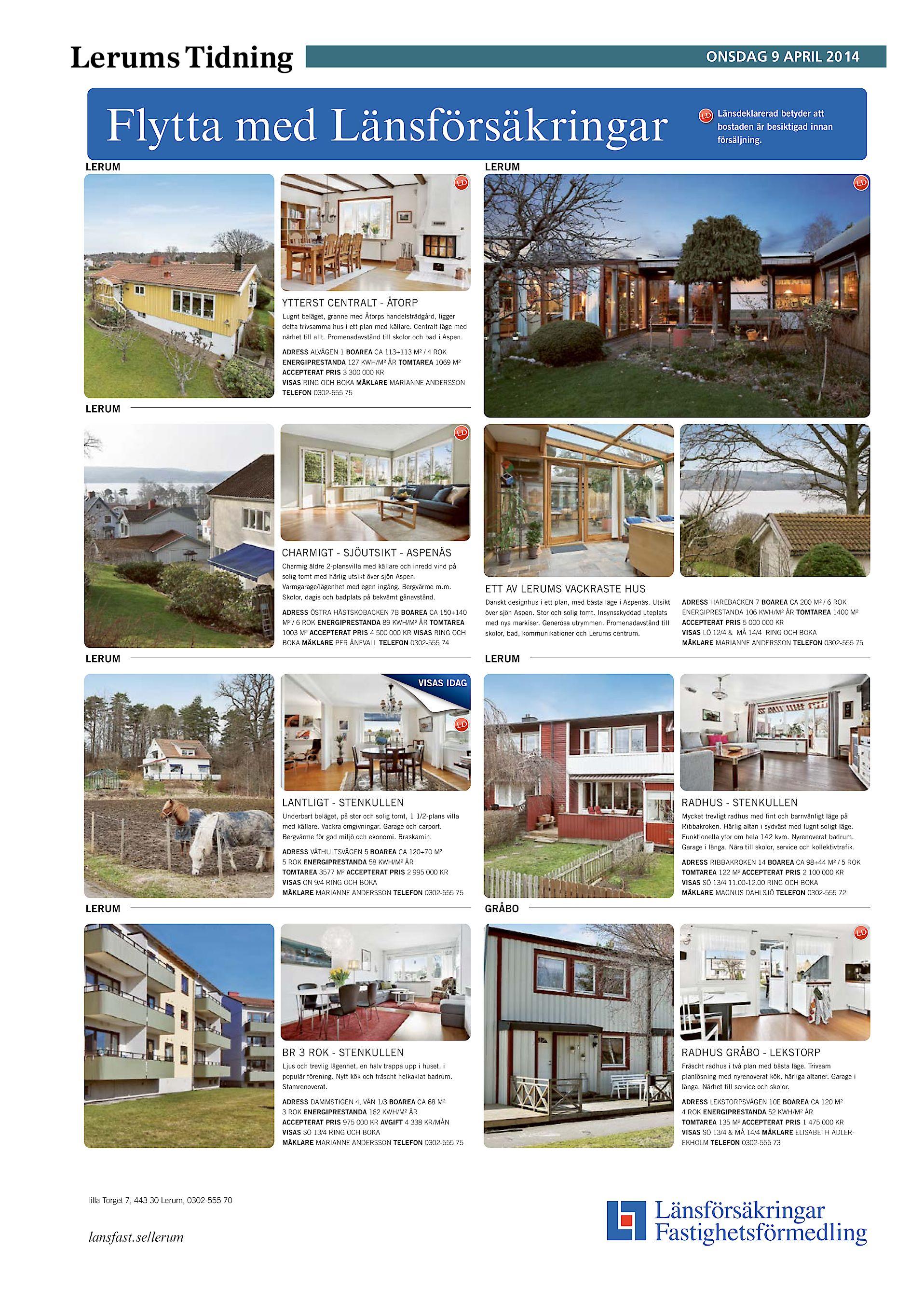 ebef8bdacad Lerums Tidning ONSDAG 9 APRIL 20 14 Flytta med Länsförsäkringar LERUM  Länsdeklarerad betyder att bostaden är besiktigad innan försäljning.