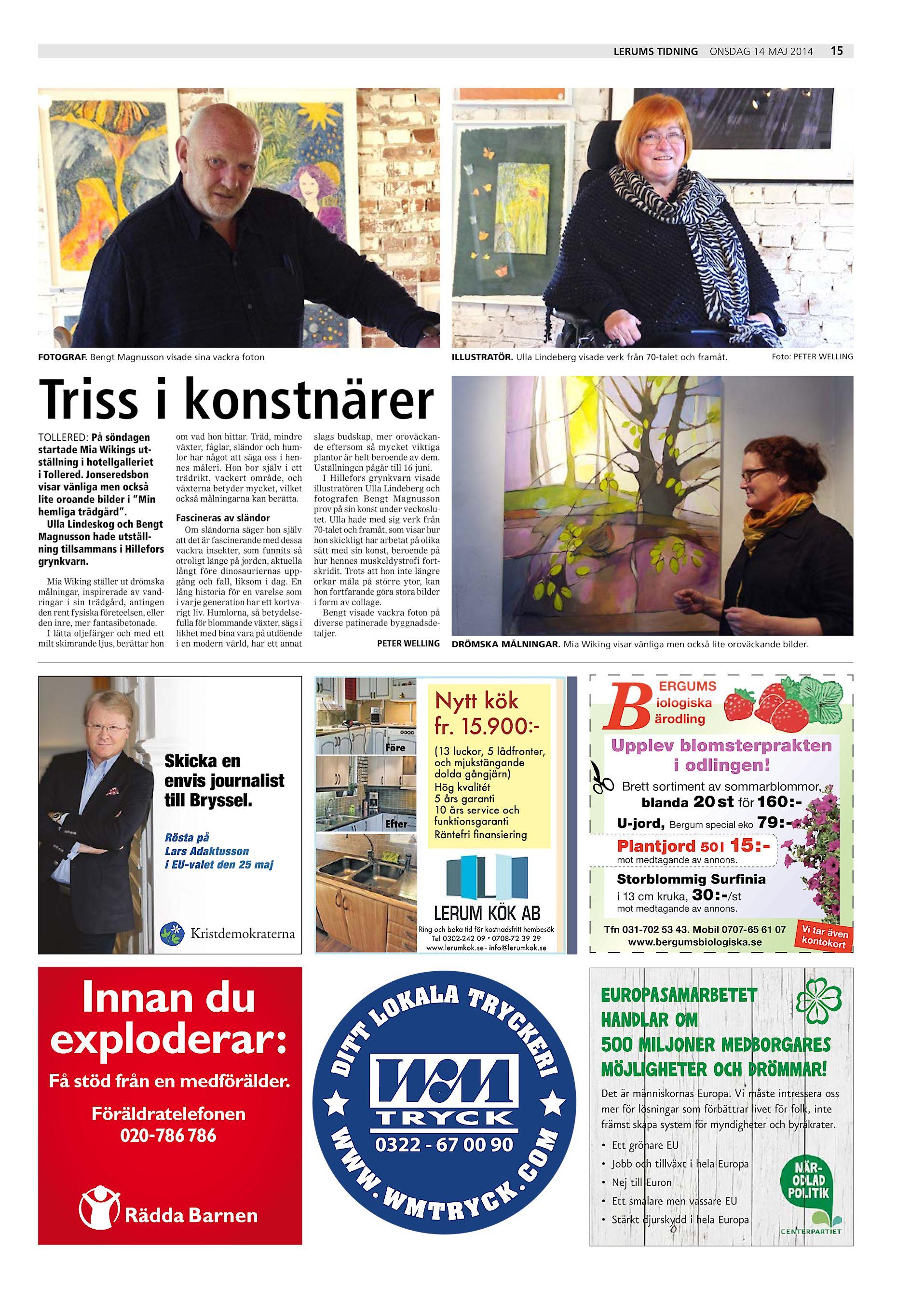 Lerums Tidning FOTOGRAF. Bengt Magnusson visade sina vackra foton onsdag 14  maj 2014 ILLUSTRATÖR. Ulla Lindeberg visade verk från 70-talet och framåt. 92cc896f9c322