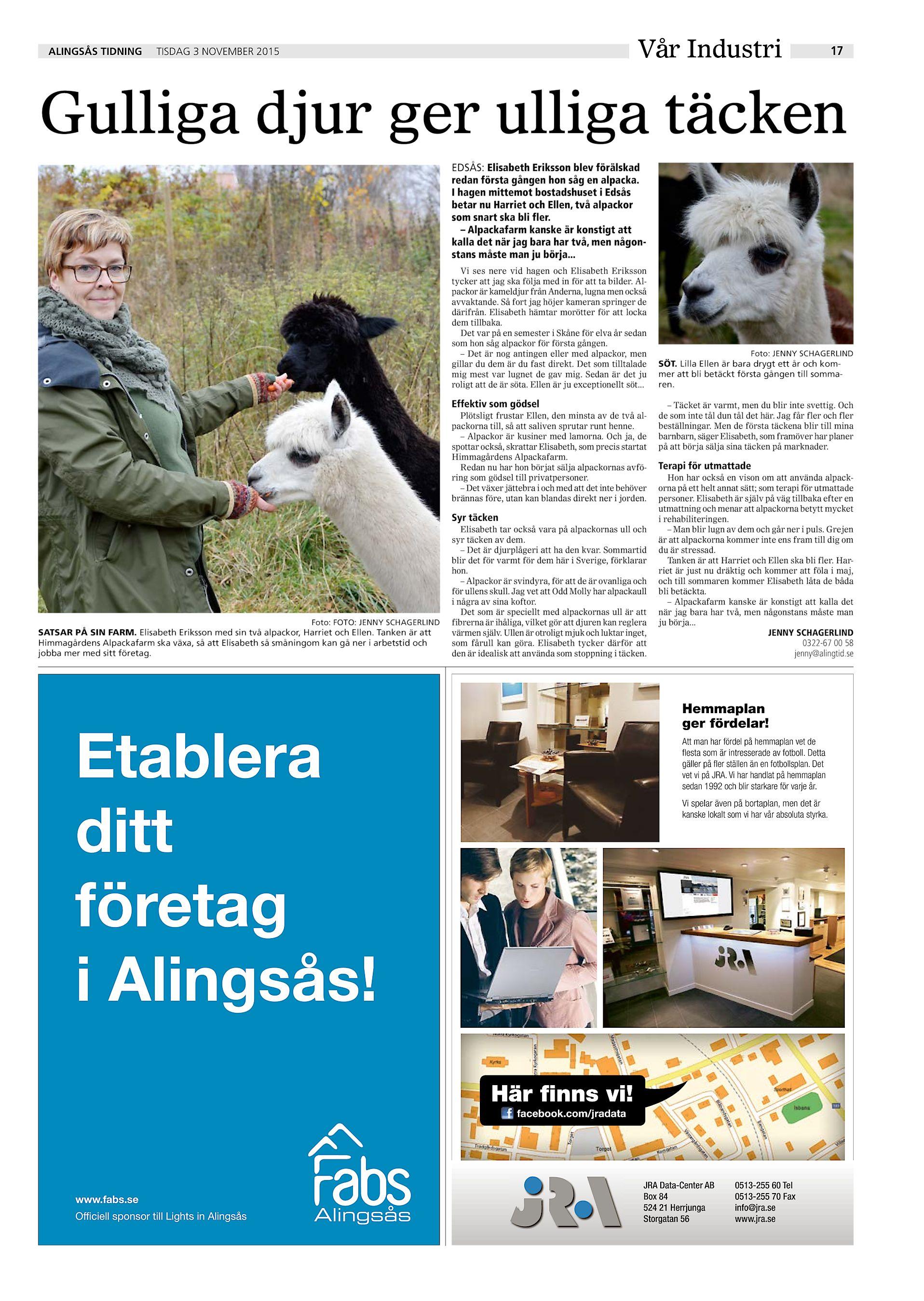 dc487845816 ALINGSÅS TIDNING tisdag 3 november 2015 Vår Industri 17 Gulliga djur ger  ulliga täcken EDSÅS: Elisabeth Eriksson blev förälskad redan första gången  hon såg ...