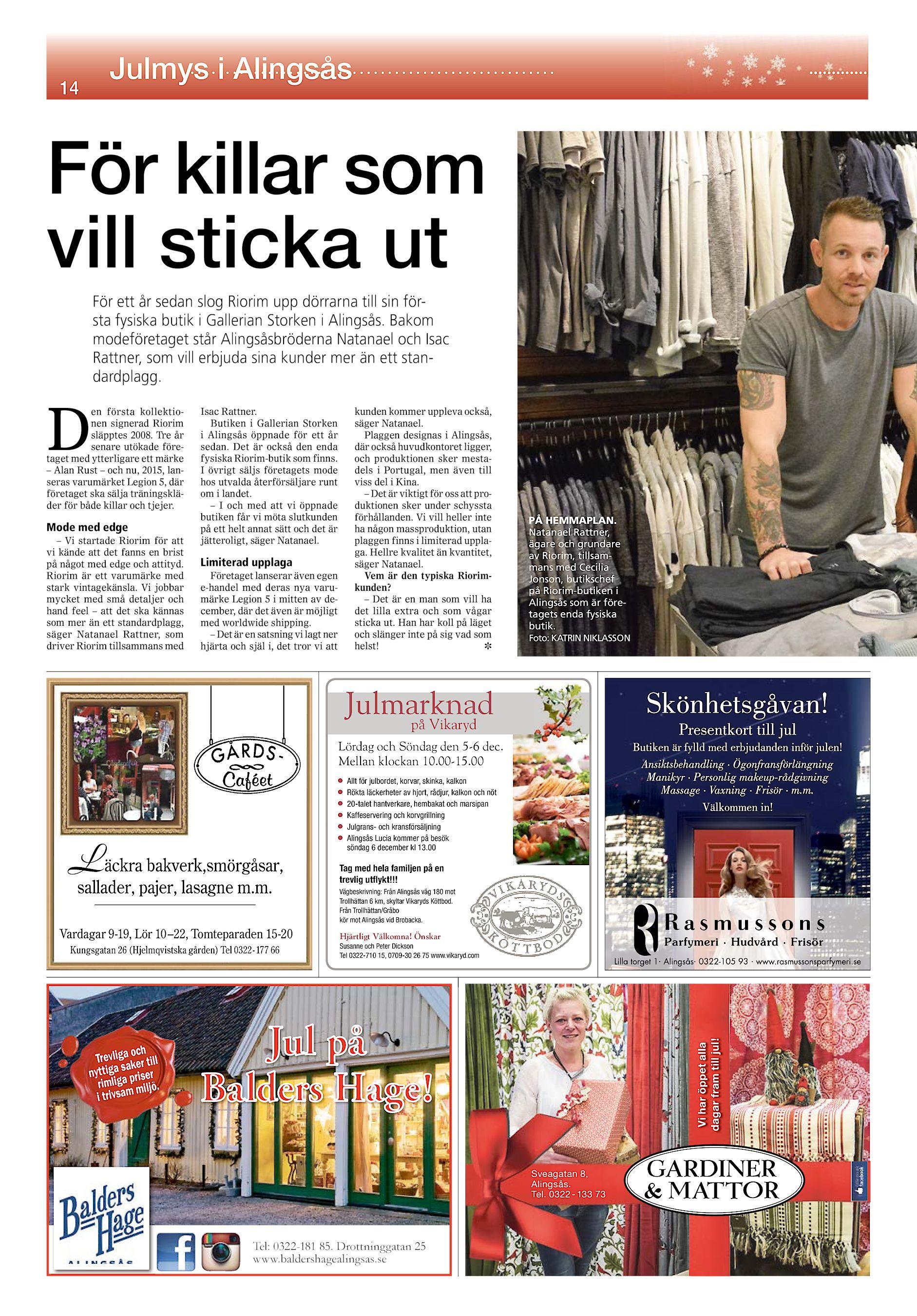 Julmys i Alingsås 14 För killar som vill sticka ut För ett år sedan slog  Riorim upp dörrarna till sin första fysiska butik i Gallerian Storken i  Alingsås. ee75fd94ef921