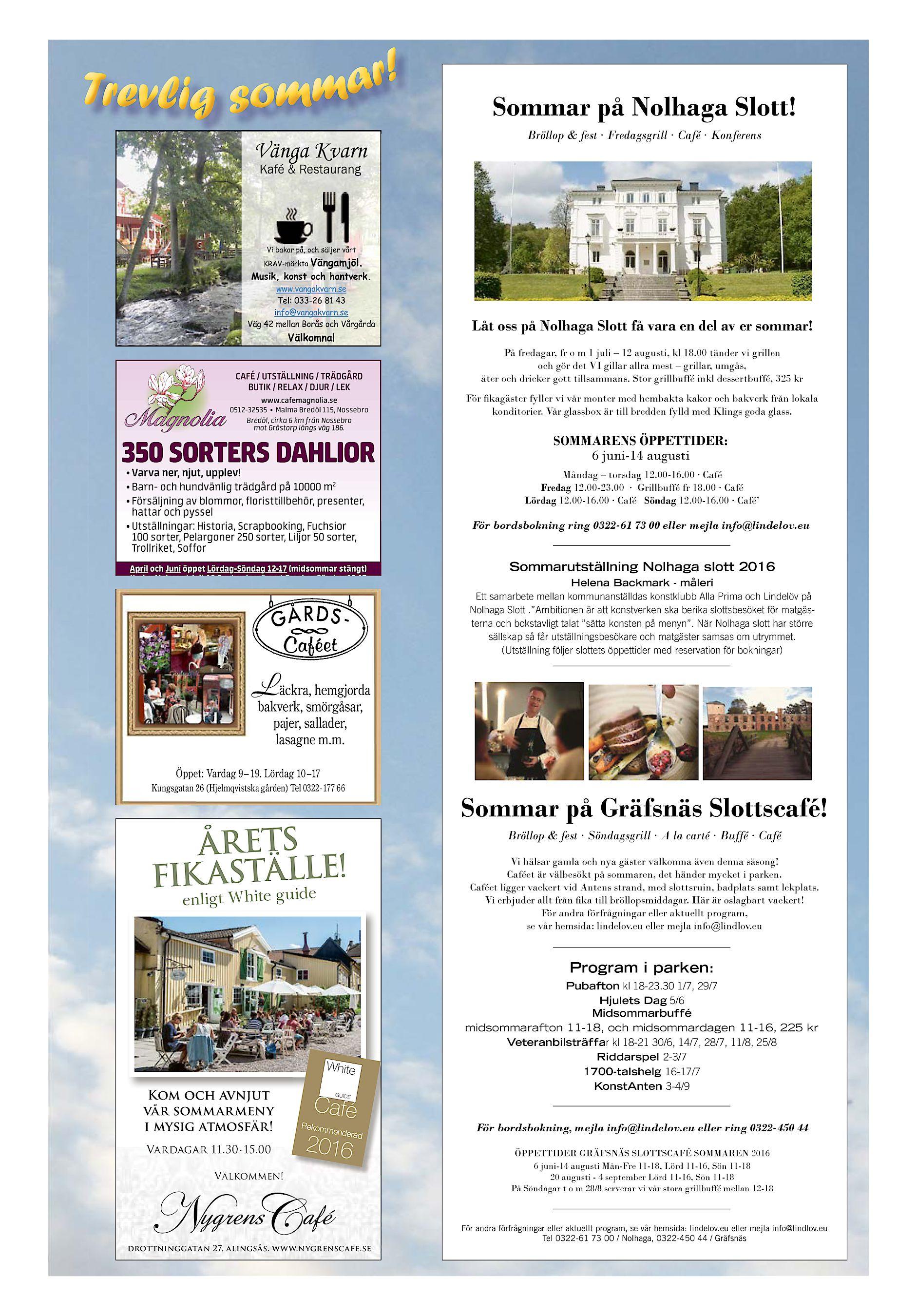 5c353b6fcca0 Vänga Kvarn Bröllop & fest · Fredagsgrill · Café · Konferens Kafé &  Restaurang . Låt oss på Nolhaga Slott få vara en del av er sommar!