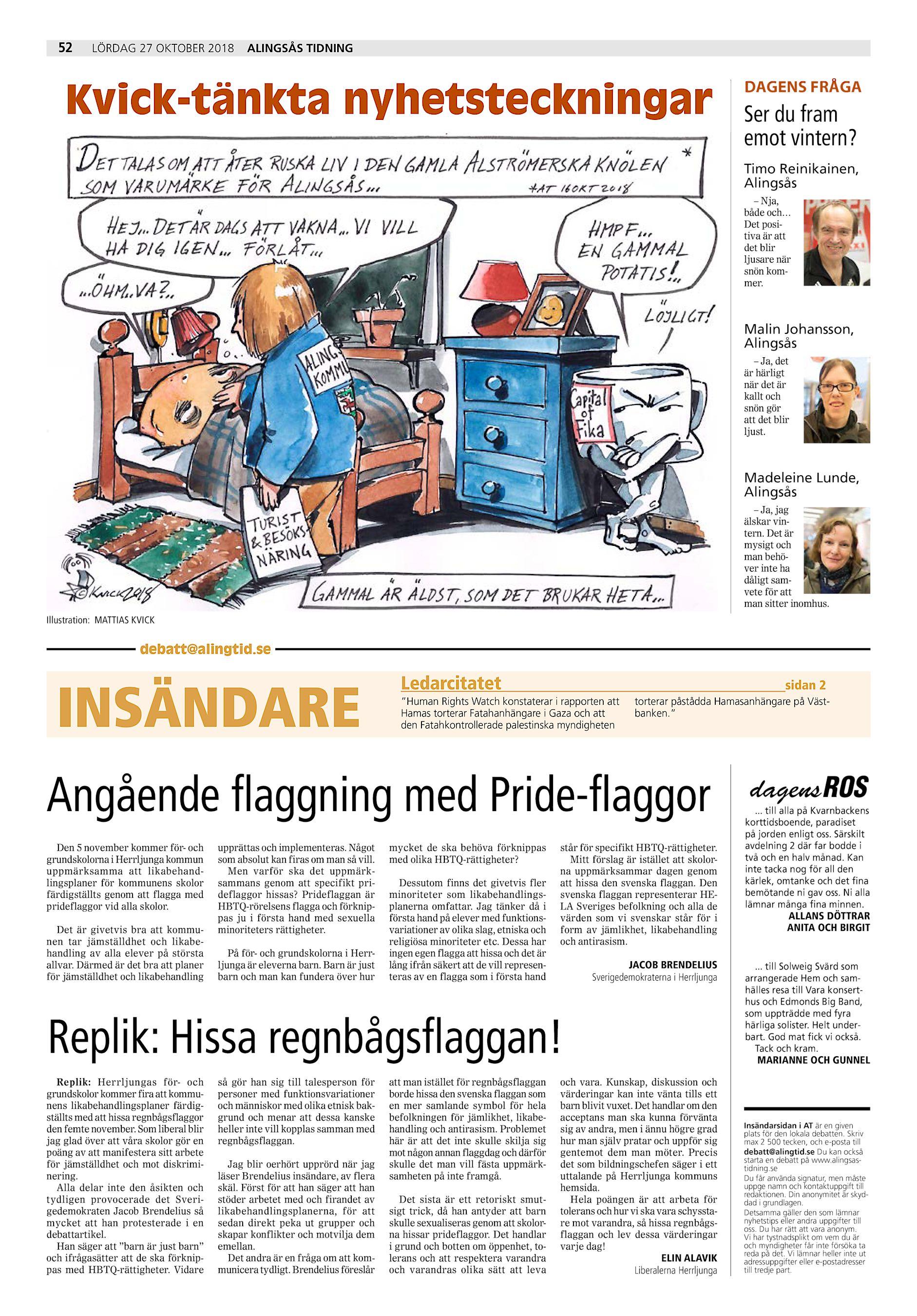 60d32463fac8 52 lördag 27 oktober 2018 Alingsås Tidning Kvick-tänkta nyhetsteckningar  DAGENS FRÅGA Ser du fram emot vintern? Timo Reinikainen, Alingsås – Nja,  både och…
