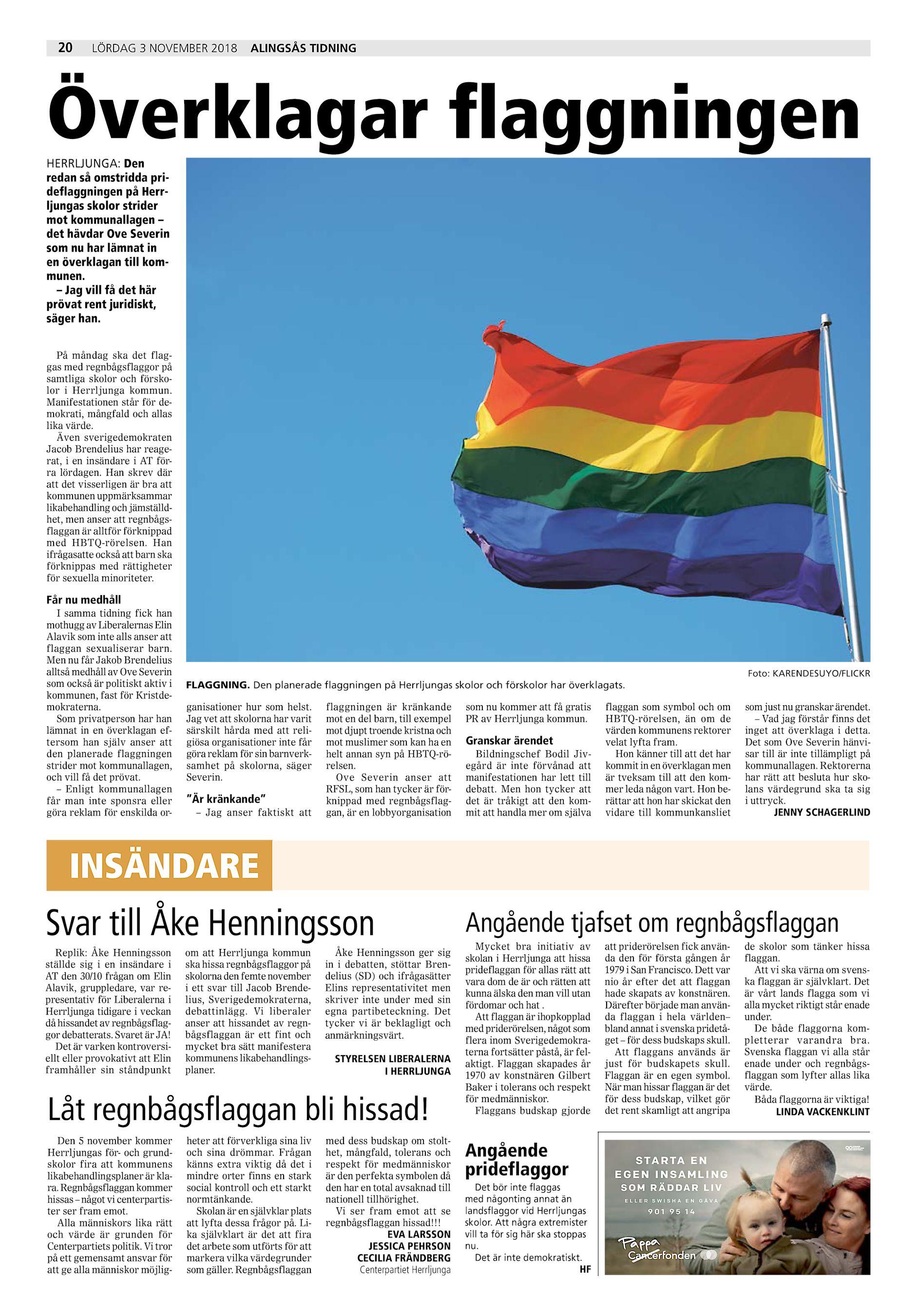 20 LÖRDAG 3 NOVEMBER 2018 ALINGSÅS TIDNING Överklagar flaggningen  HERRLJUNGA  Den redan så omstridda prideflaggningen på Herrljungas skolor  strider mot ... 30121733987db
